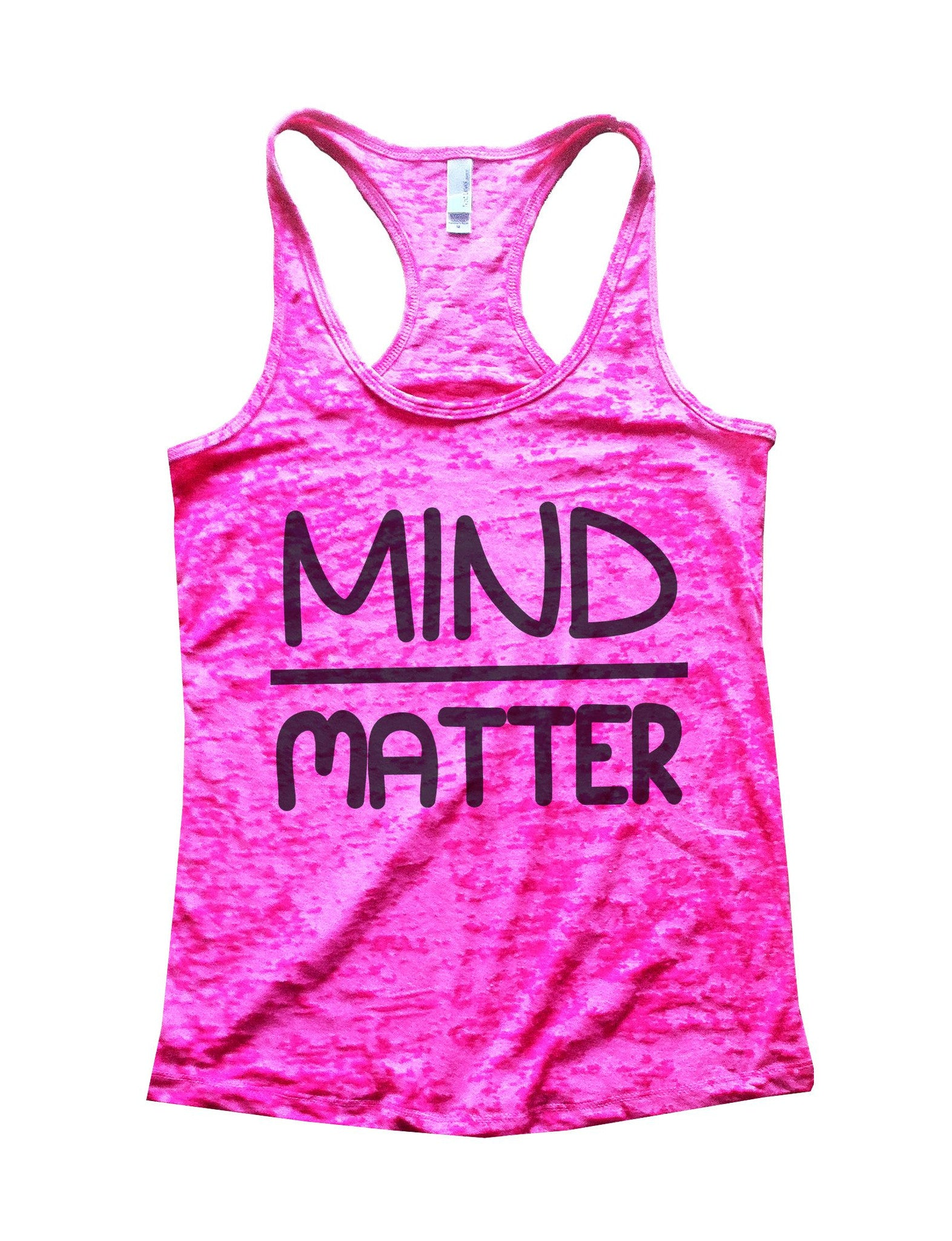 Mind Matter Burnout Tank Top By BurnoutTankTops.com - 655 - Funny Shirts Tank Tops Burnouts and Triblends  - 3