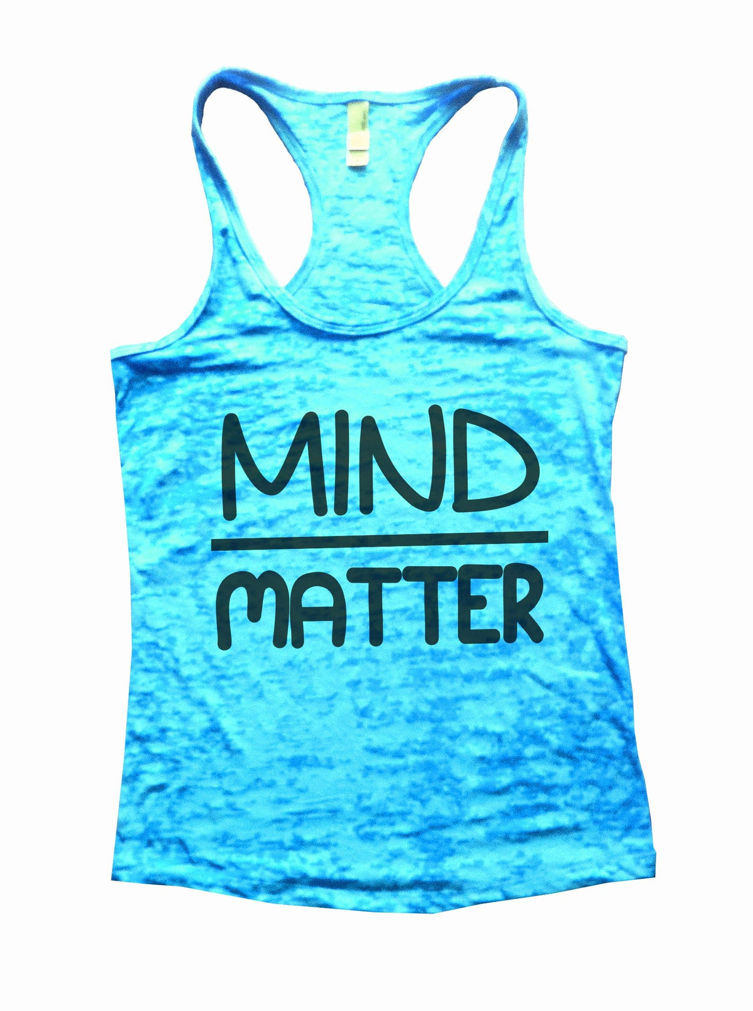Mind Matter Burnout Tank Top By BurnoutTankTops.com - 655 - Funny Shirts Tank Tops Burnouts and Triblends  - 4