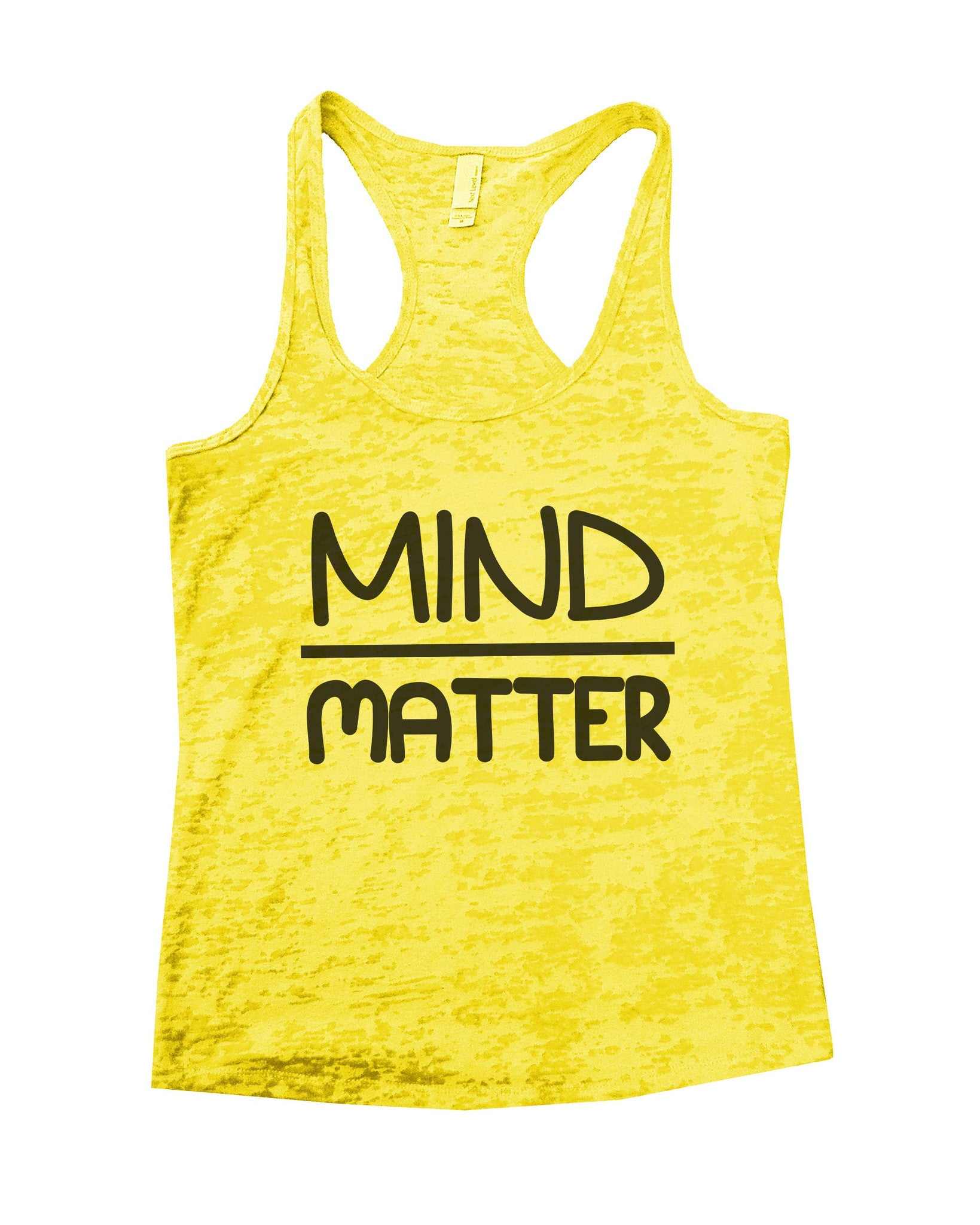 Mind Matter Burnout Tank Top By BurnoutTankTops.com - 655 - Funny Shirts Tank Tops Burnouts and Triblends  - 6