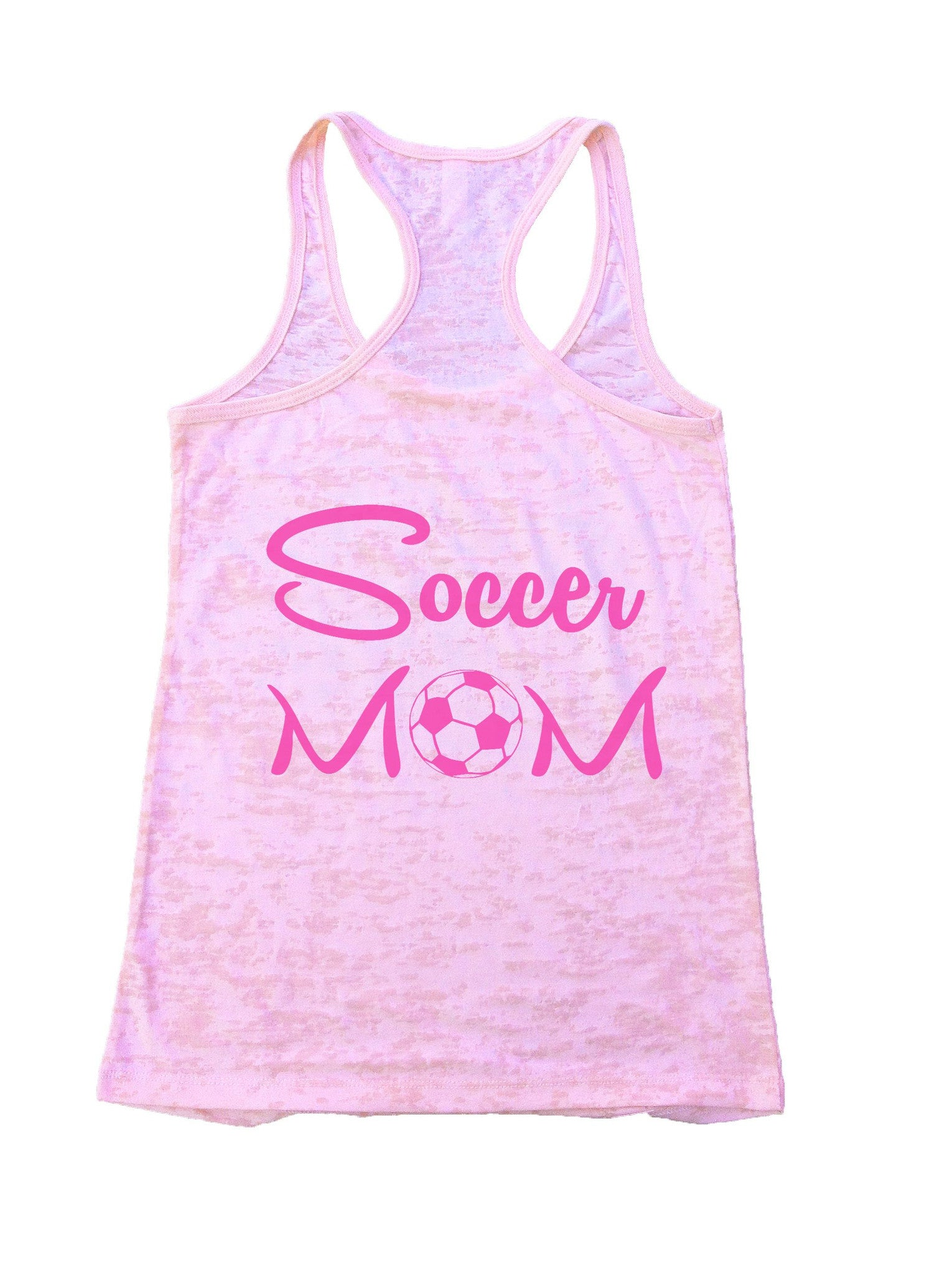 Soccer Mom Burnout Tank Top By BurnoutTankTops.com - 658 - Funny Shirts Tank Tops Burnouts and Triblends  - 2