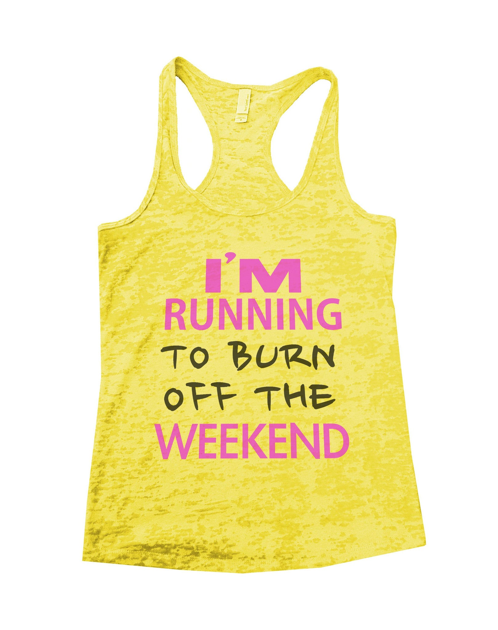 I'm Running To Burn Off The Weekend Burnout Tank Top By BurnoutTankTops.com - 660 - Funny Shirts Tank Tops Burnouts and Triblends  - 3