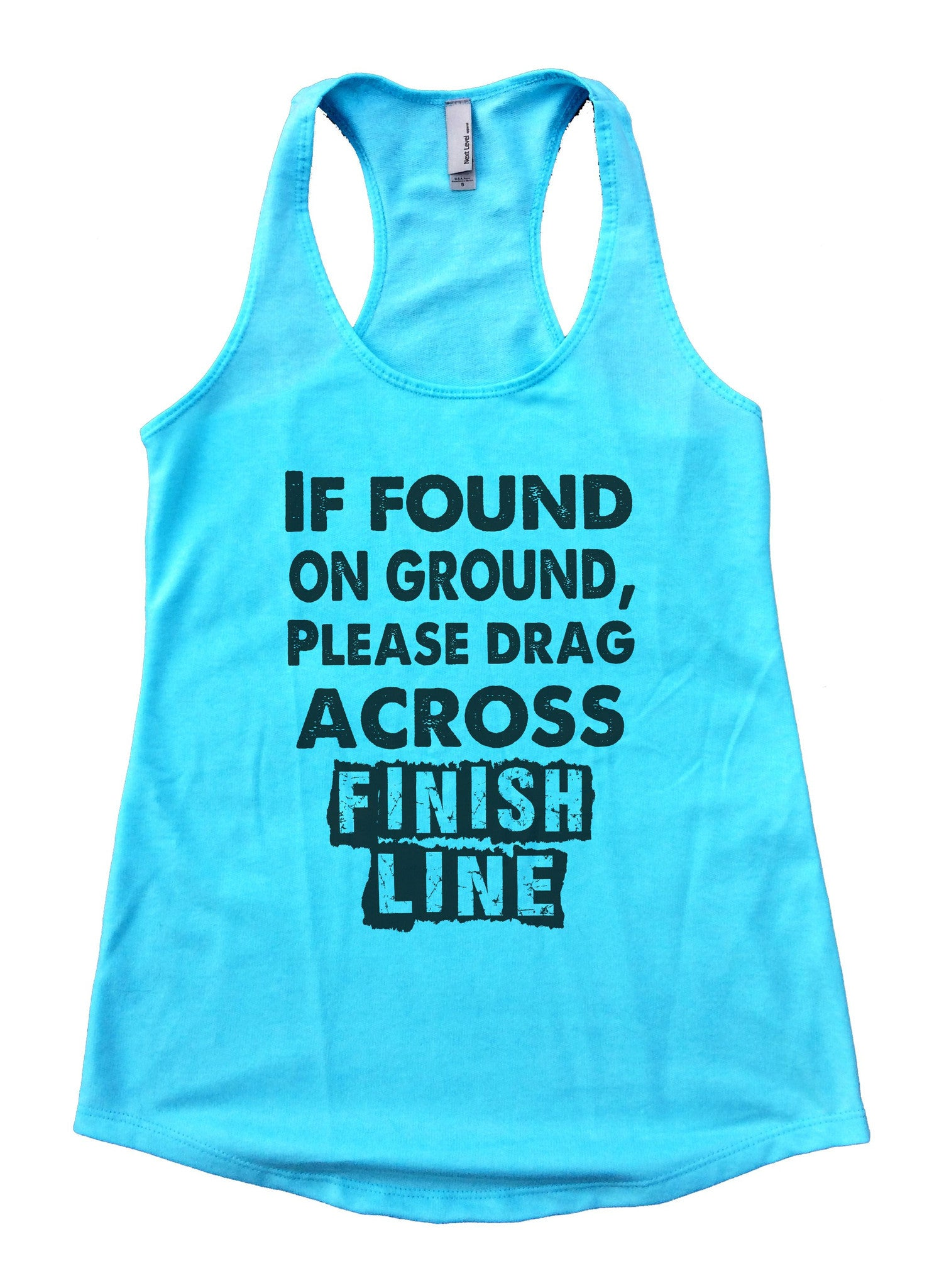 If Found On Ground, Please Drag Across Finish Line Womens Workout Tank Top F667 - Funny Shirts Tank Tops Burnouts and Triblends  - 1