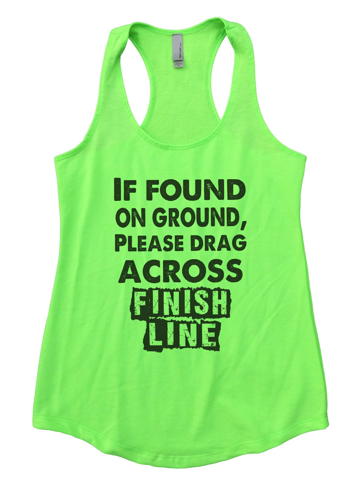 If Found On Ground, Please Drag Across Finish Line Womens Workout Tank Top F667 - Funny Shirts Tank Tops Burnouts and Triblends  - 6