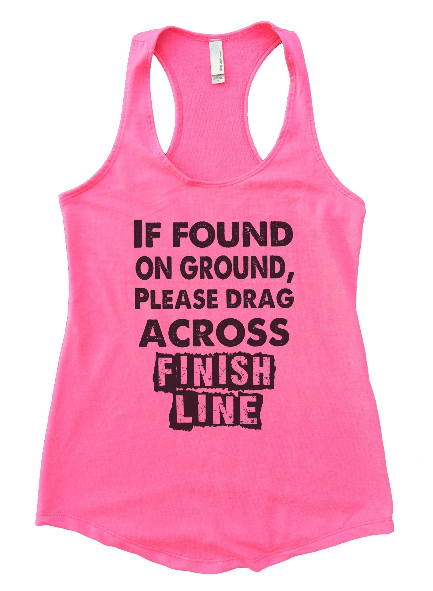 If Found On Ground, Please Drag Across Finish Line Womens Workout Tank Top F667 - Funny Shirts Tank Tops Burnouts and Triblends  - 3