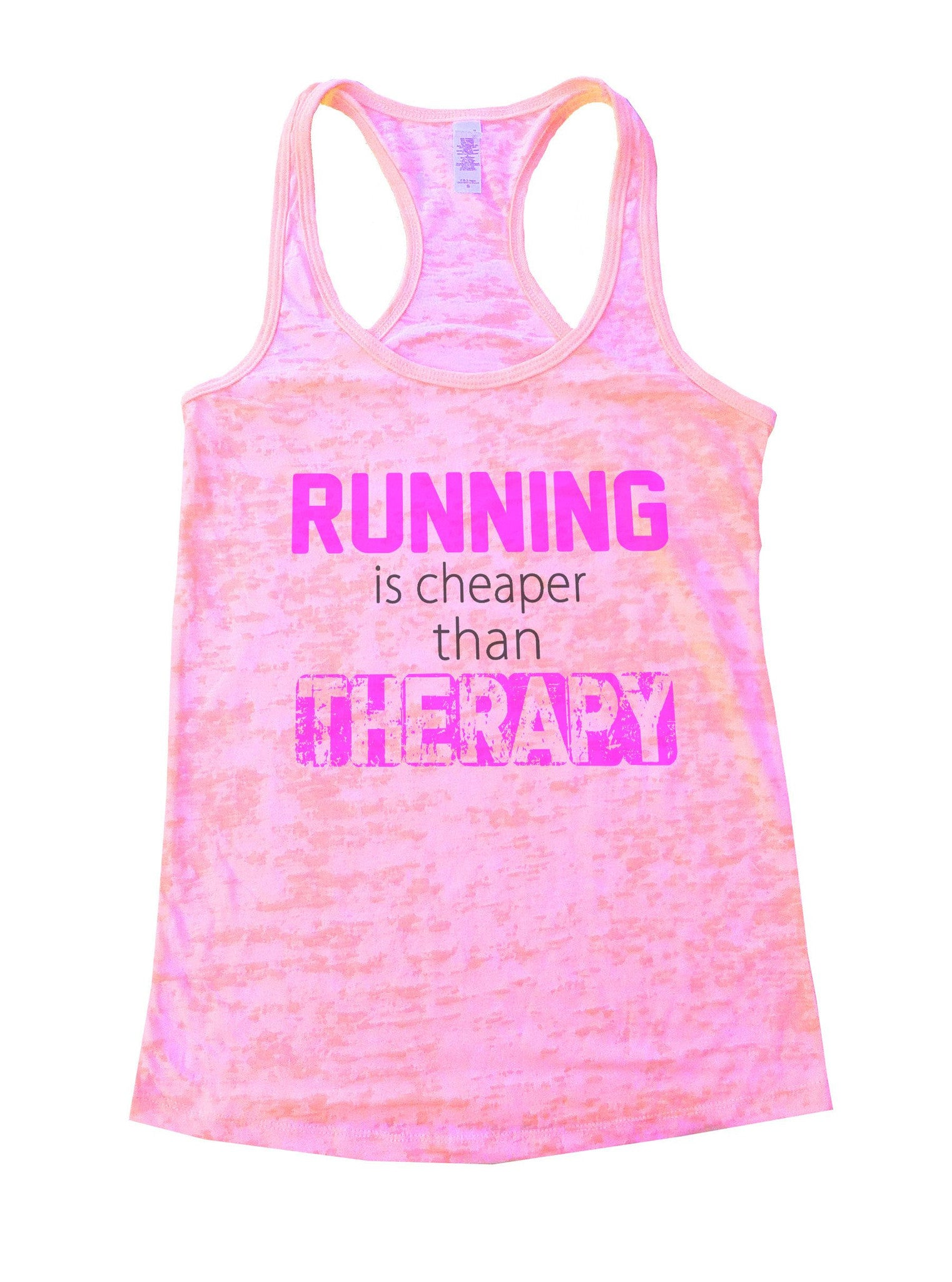 Running Is Cheaper Than Therapy Burnout Tank Top By BurnoutTankTops.com - 674 - Funny Shirts Tank Tops Burnouts and Triblends  - 2