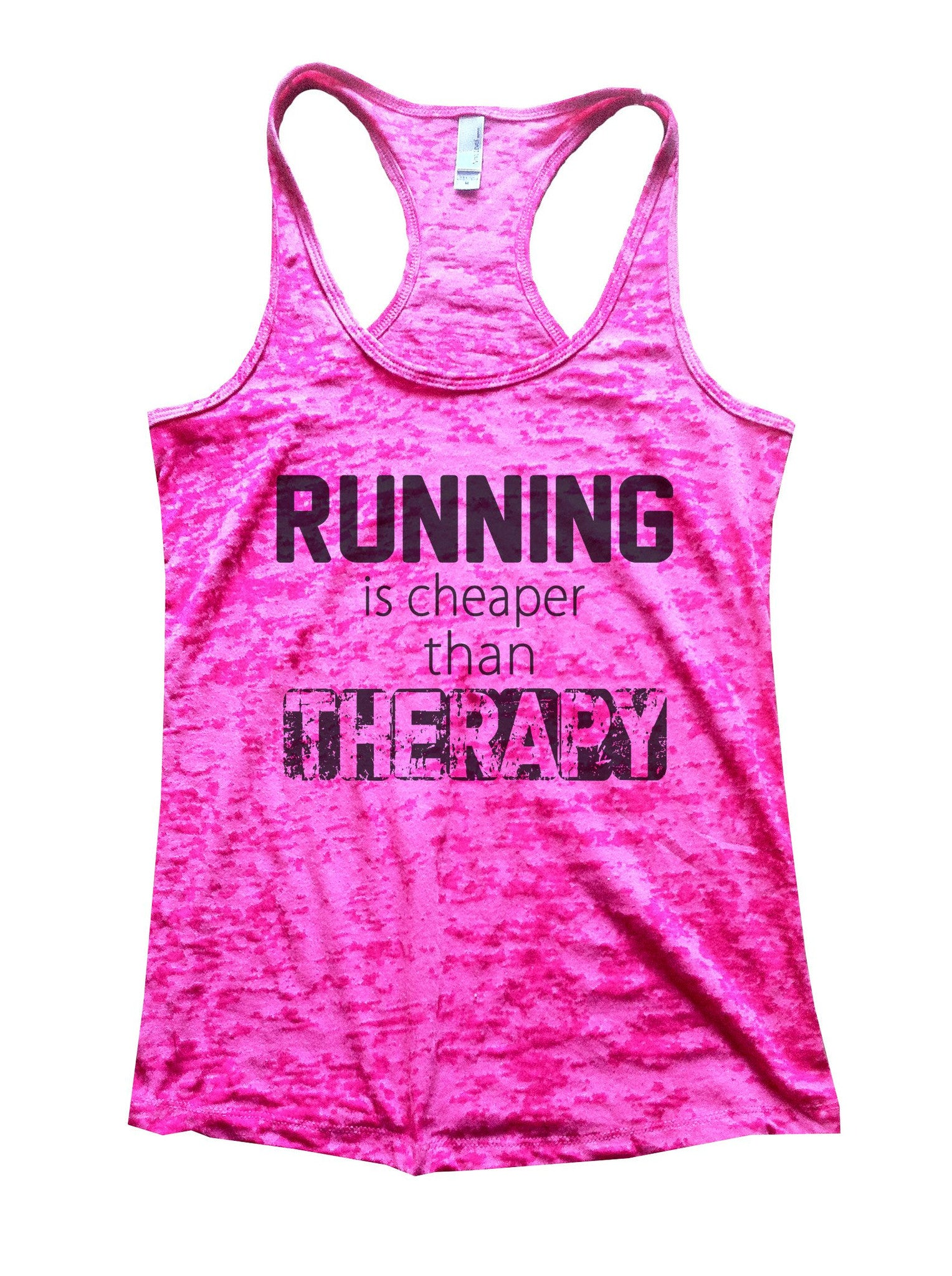 Running Is Cheaper Than Therapy Burnout Tank Top By BurnoutTankTops.com - 674 - Funny Shirts Tank Tops Burnouts and Triblends  - 3