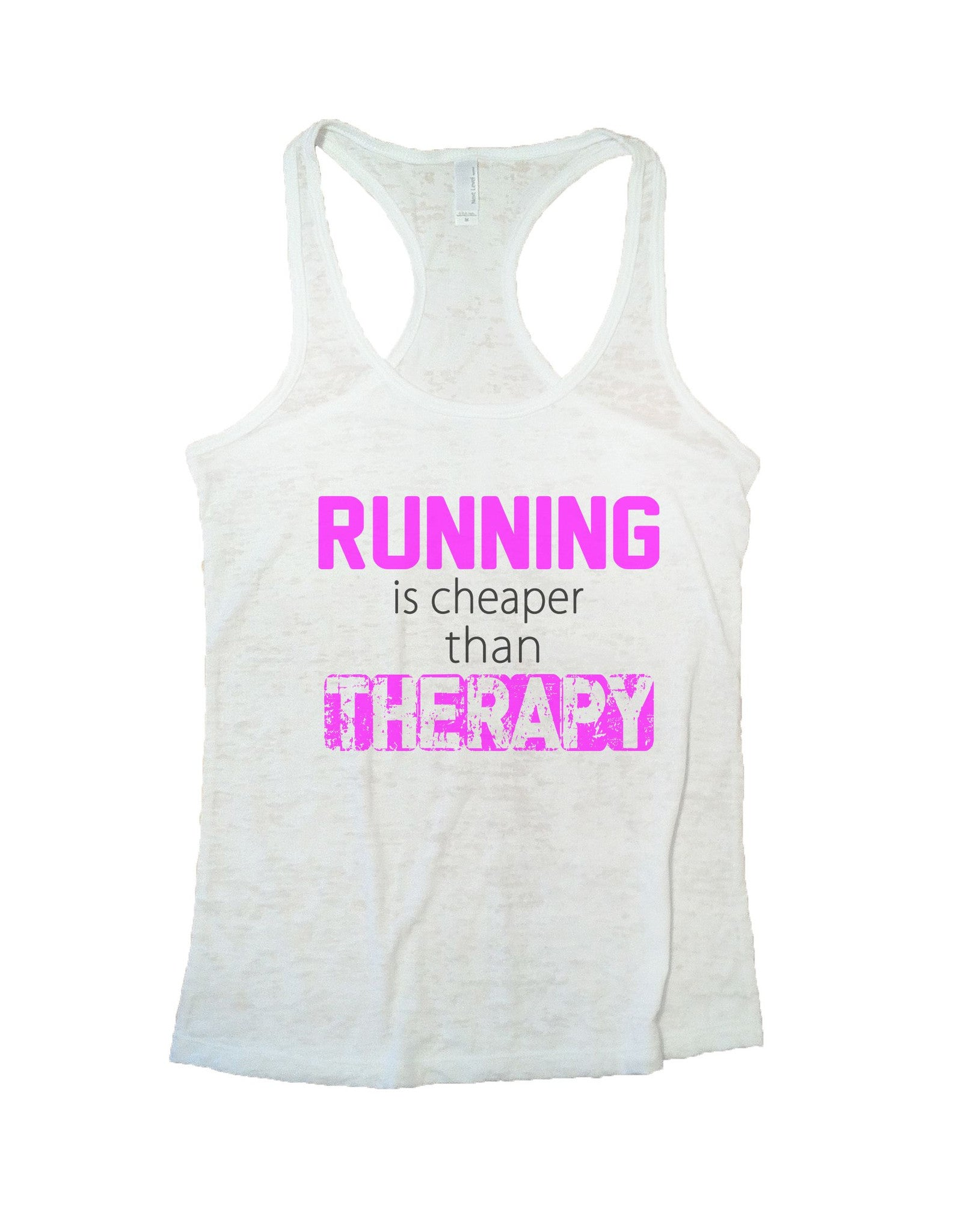 Running Is Cheaper Than Therapy Burnout Tank Top By BurnoutTankTops.com - 674 - Funny Shirts Tank Tops Burnouts and Triblends  - 5