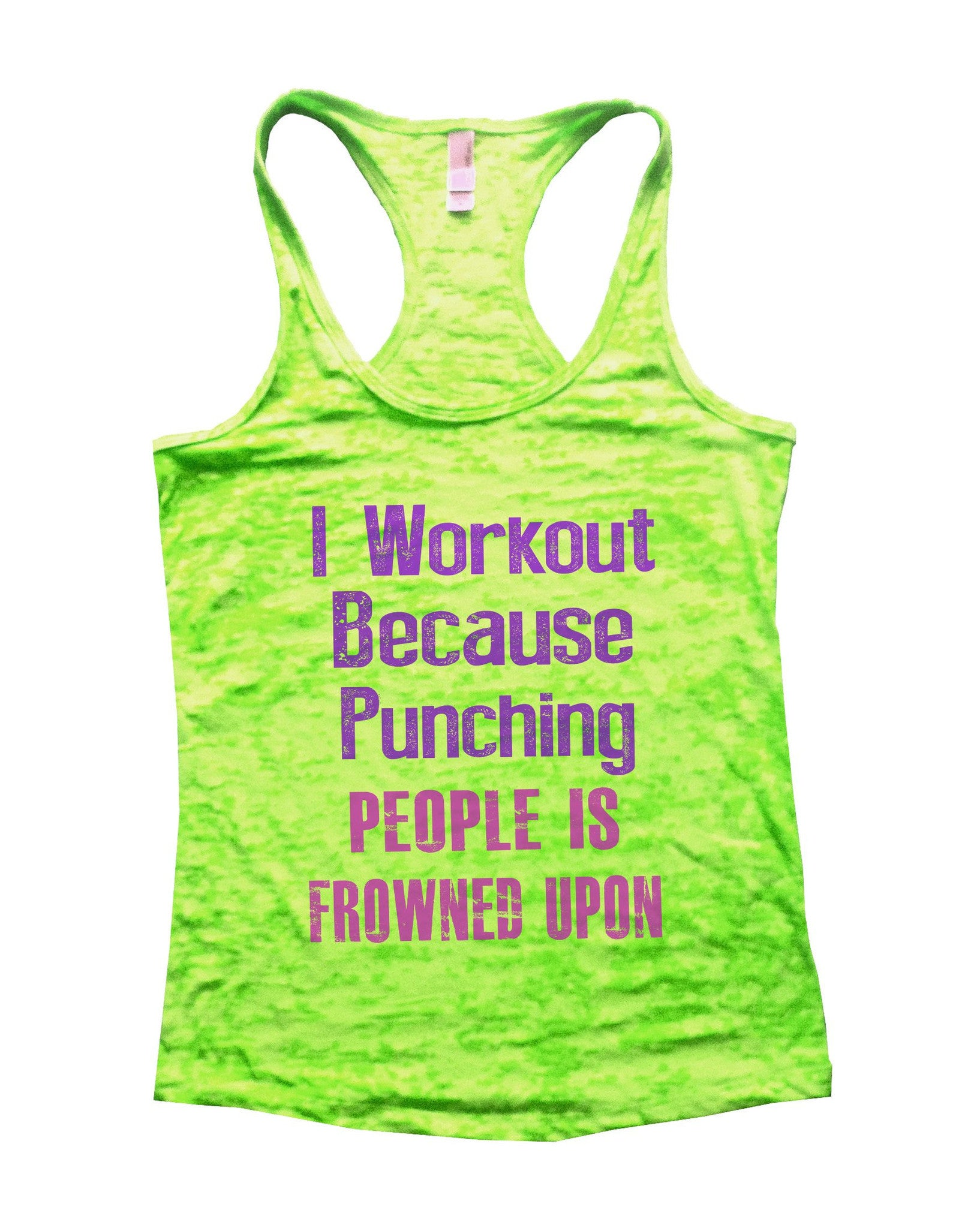 I Workout Because Punching People Is Frowned Upon Burnout Tank Top By BurnoutTankTops.com - 681 - Funny Shirts Tank Tops Burnouts and Triblends  - 3