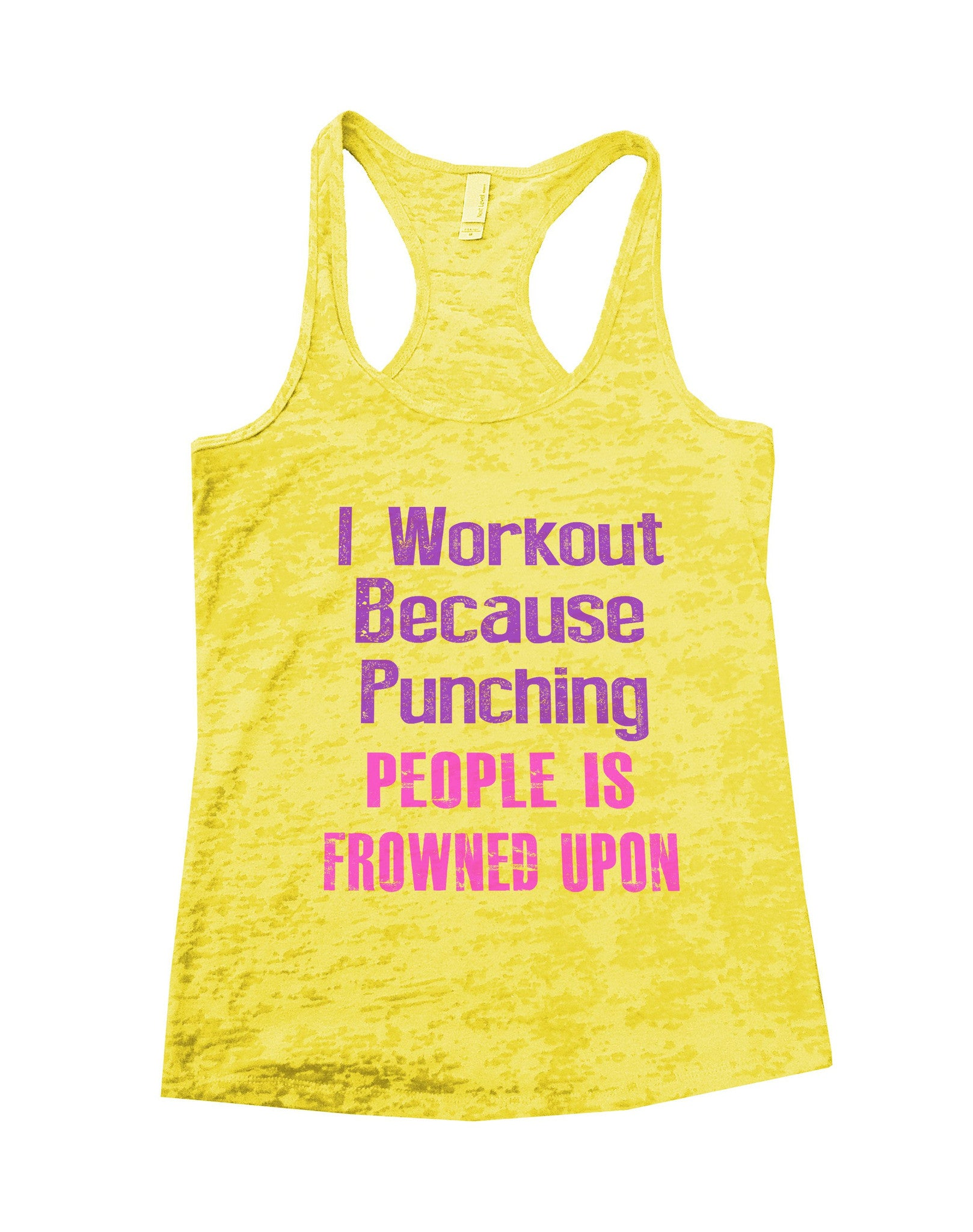 I Workout Because Punching People Is Frowned Upon Burnout Tank Top By BurnoutTankTops.com - 681 - Funny Shirts Tank Tops Burnouts and Triblends  - 6
