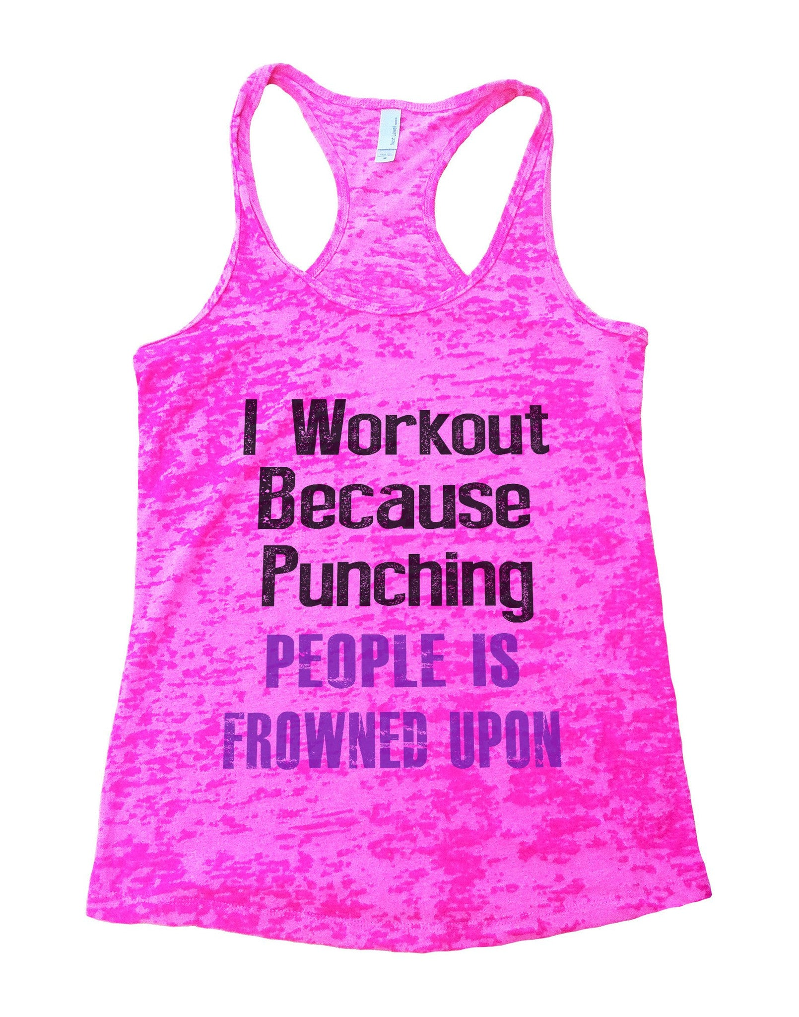 I Workout Because Punching People Is Frowned Upon Burnout Tank Top By BurnoutTankTops.com - 681 - Funny Shirts Tank Tops Burnouts and Triblends  - 4