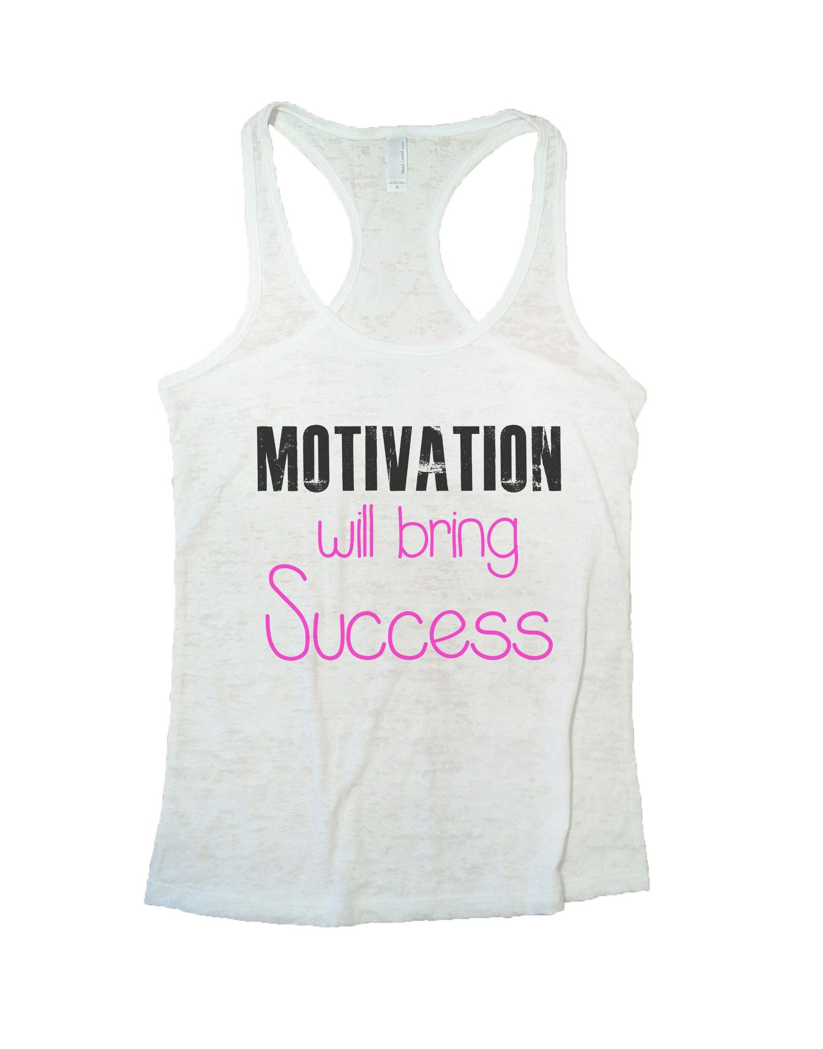 Motivation Will Bring Success Burnout Tank Top By BurnoutTankTops.com - 682 - Funny Shirts Tank Tops Burnouts and Triblends  - 4