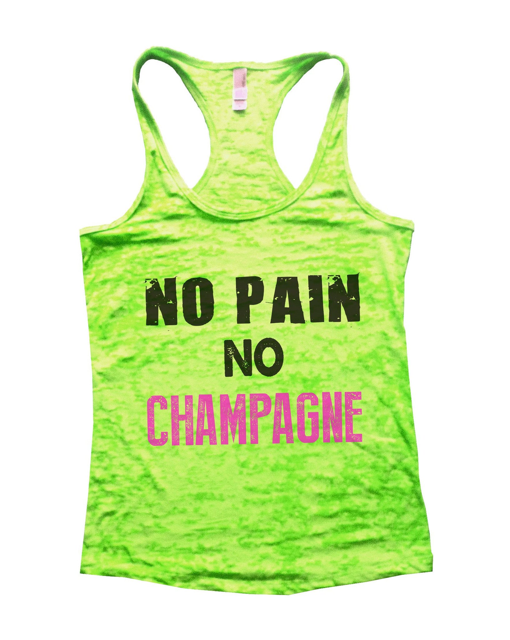 No Pain No Champagne Burnout Tank Top By BurnoutTankTops.com - 683 - Funny Shirts Tank Tops Burnouts and Triblends  - 3