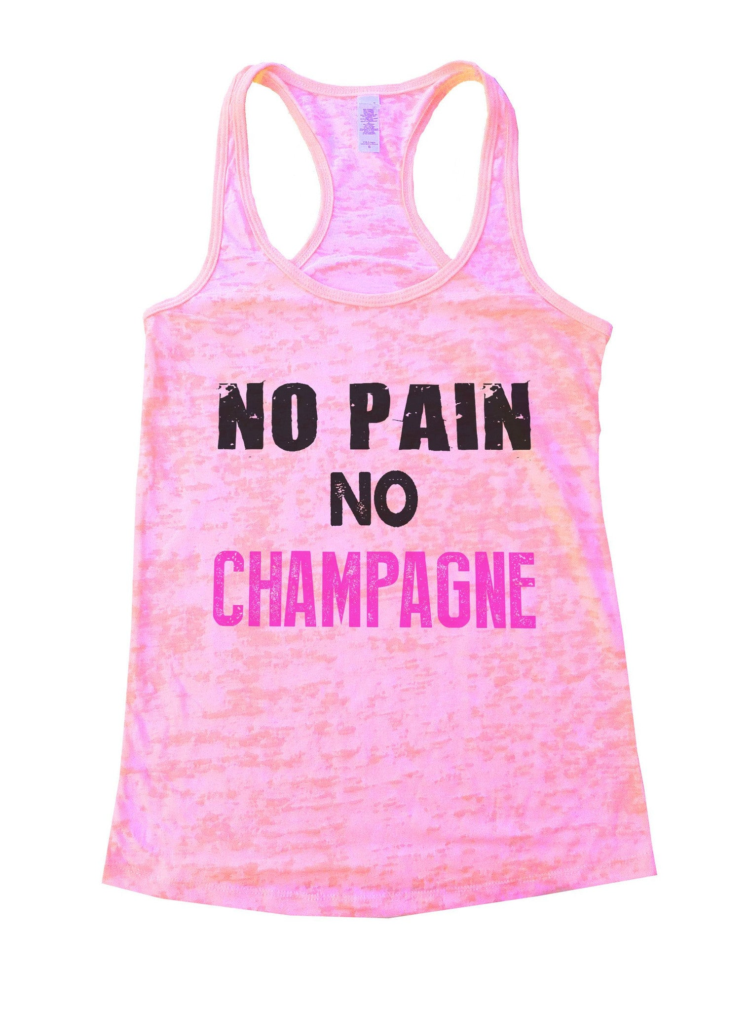 No Pain No Champagne Burnout Tank Top By BurnoutTankTops.com - 683 - Funny Shirts Tank Tops Burnouts and Triblends  - 2