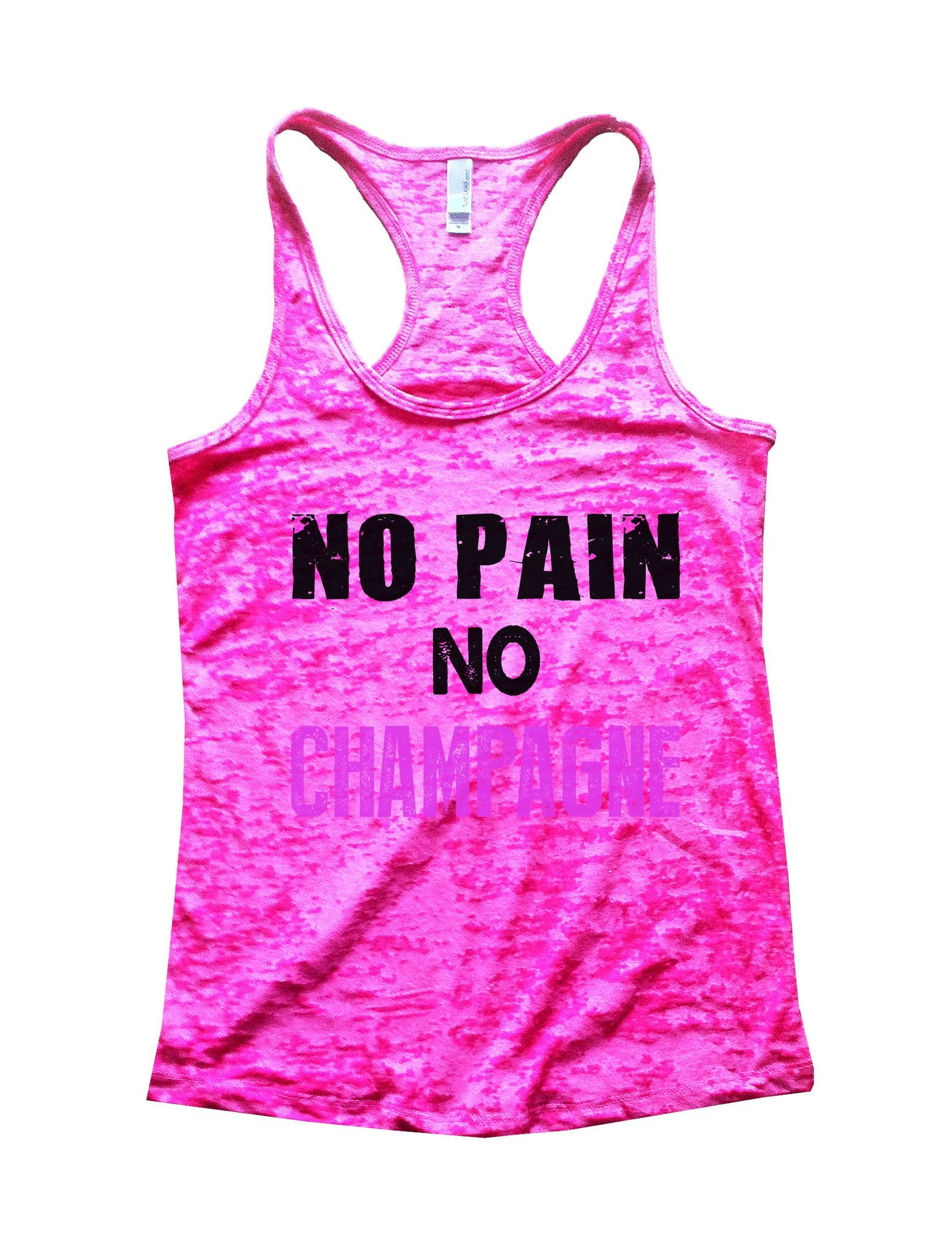 No Pain No Champagne Burnout Tank Top By BurnoutTankTops.com - 683 - Funny Shirts Tank Tops Burnouts and Triblends  - 4
