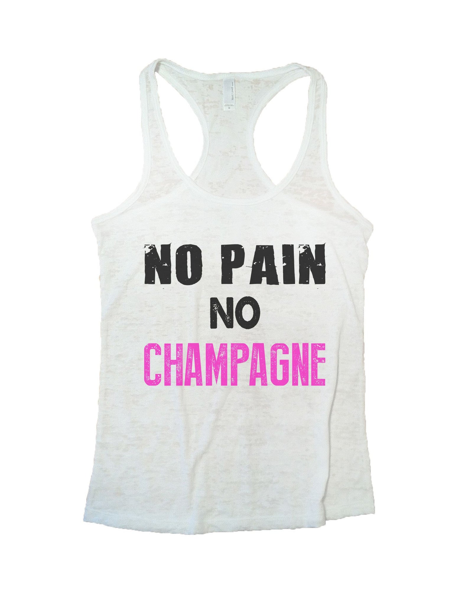 No Pain No Champagne Burnout Tank Top By BurnoutTankTops.com - 683 - Funny Shirts Tank Tops Burnouts and Triblends  - 5