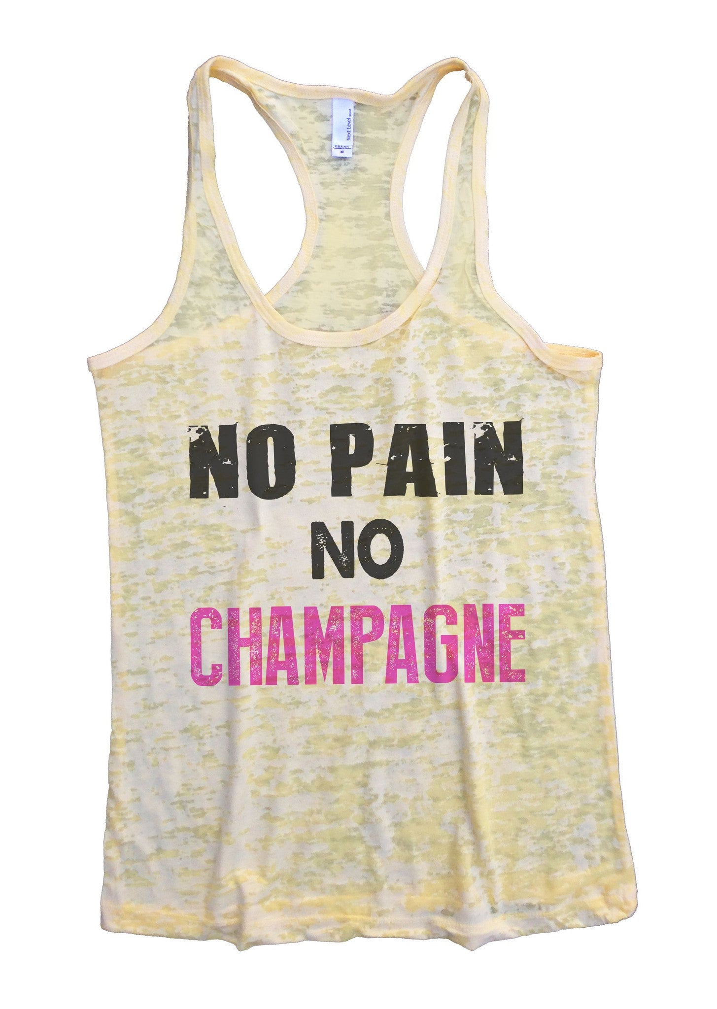 No Pain No Champagne Burnout Tank Top By BurnoutTankTops.com - 683 - Funny Shirts Tank Tops Burnouts and Triblends  - 6