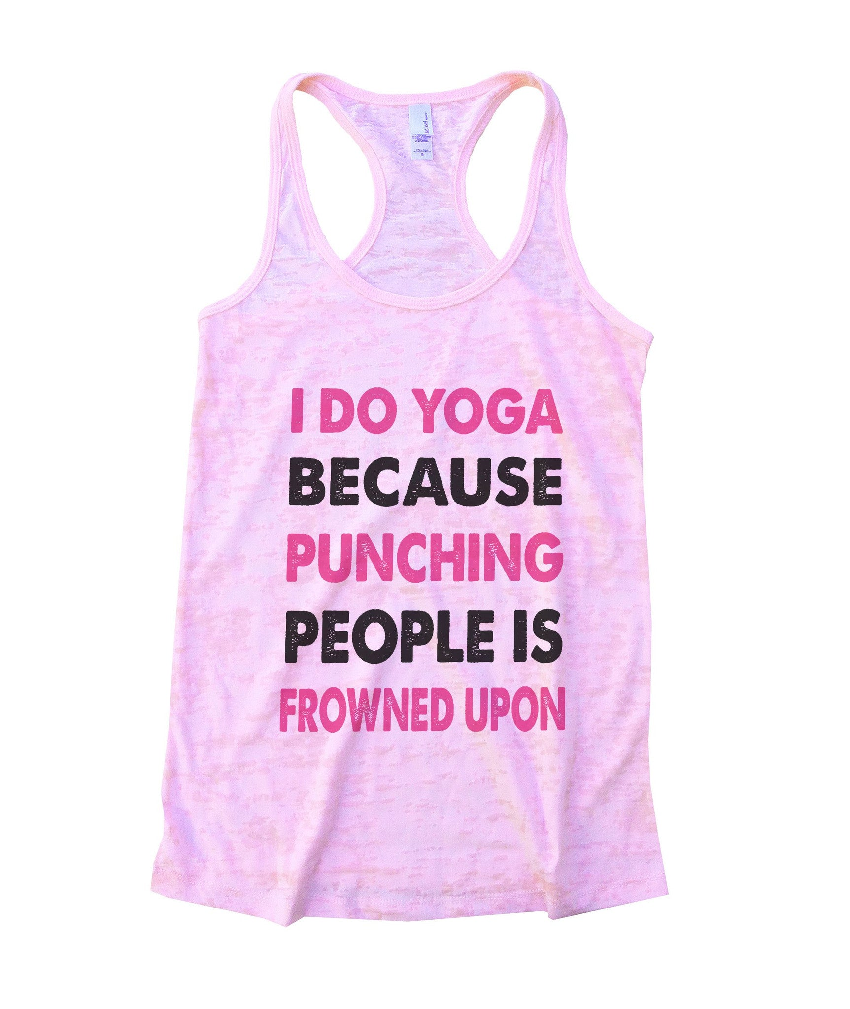 I Do Yoga Because Punching People Is Frowned Upon Burnout Tank Top By BurnoutTankTops.com - 685 - Funny Shirts Tank Tops Burnouts and Triblends  - 2