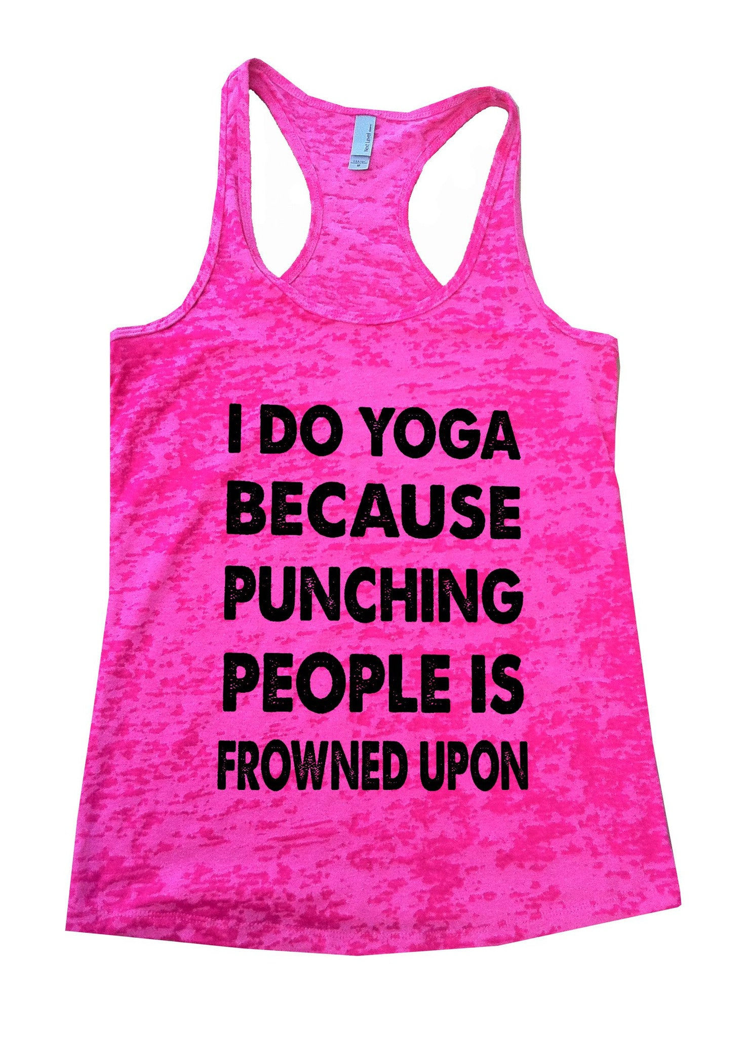I Do Yoga Because Punching People Is Frowned Upon Burnout Tank Top By BurnoutTankTops.com - 685 - Funny Shirts Tank Tops Burnouts and Triblends  - 6