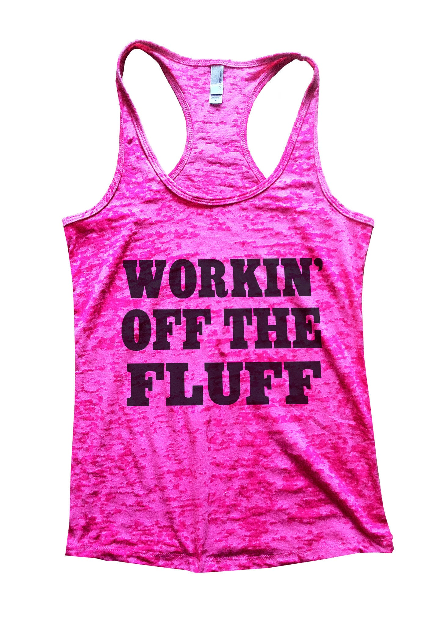 Working Off The Fluff Burnout Tank Top By BurnoutTankTops.com - 688 - Funny Shirts Tank Tops Burnouts and Triblends  - 3