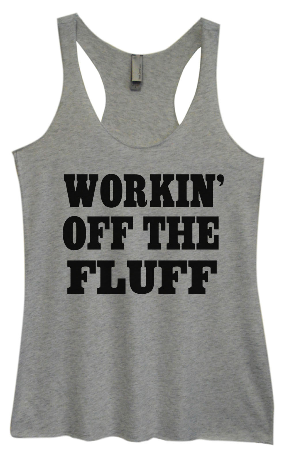 Womens Fashion Triblend Tank Top - Workin' Off The Fluff - Tri-688 - Funny Shirts Tank Tops Burnouts and Triblends  - 2
