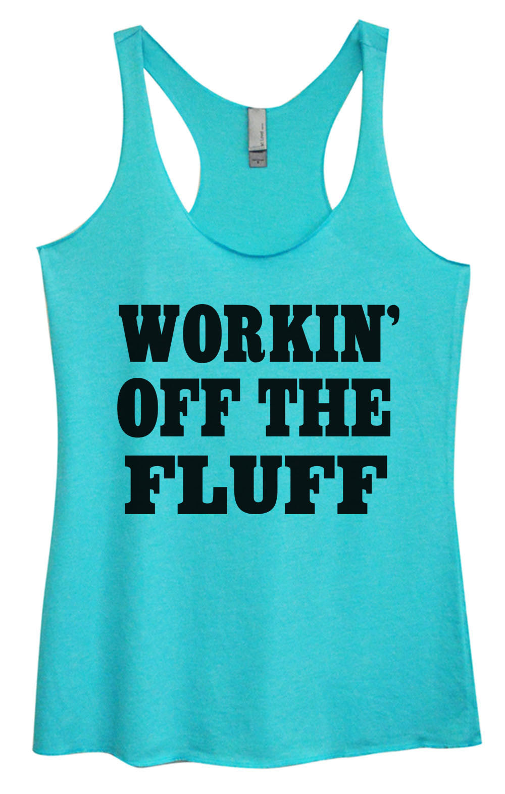 Womens Fashion Triblend Tank Top - Workin' Off The Fluff - Tri-688 - Funny Shirts Tank Tops Burnouts and Triblends  - 1