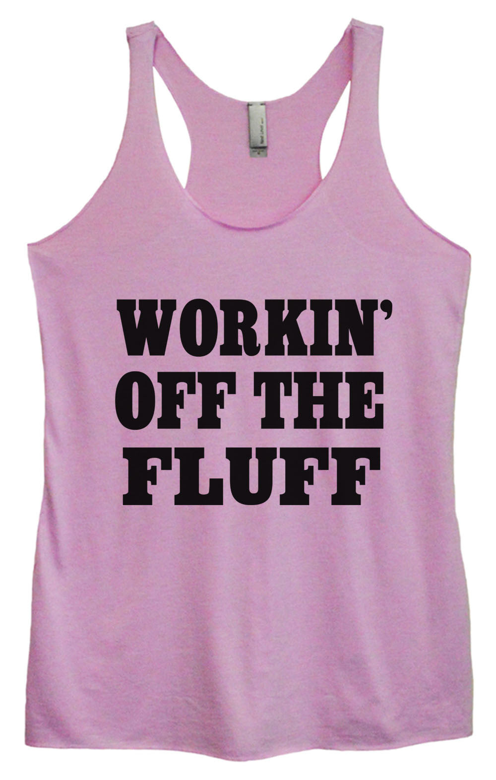 Womens Fashion Triblend Tank Top - Workin' Off The Fluff - Tri-688 - Funny Shirts Tank Tops Burnouts and Triblends  - 4