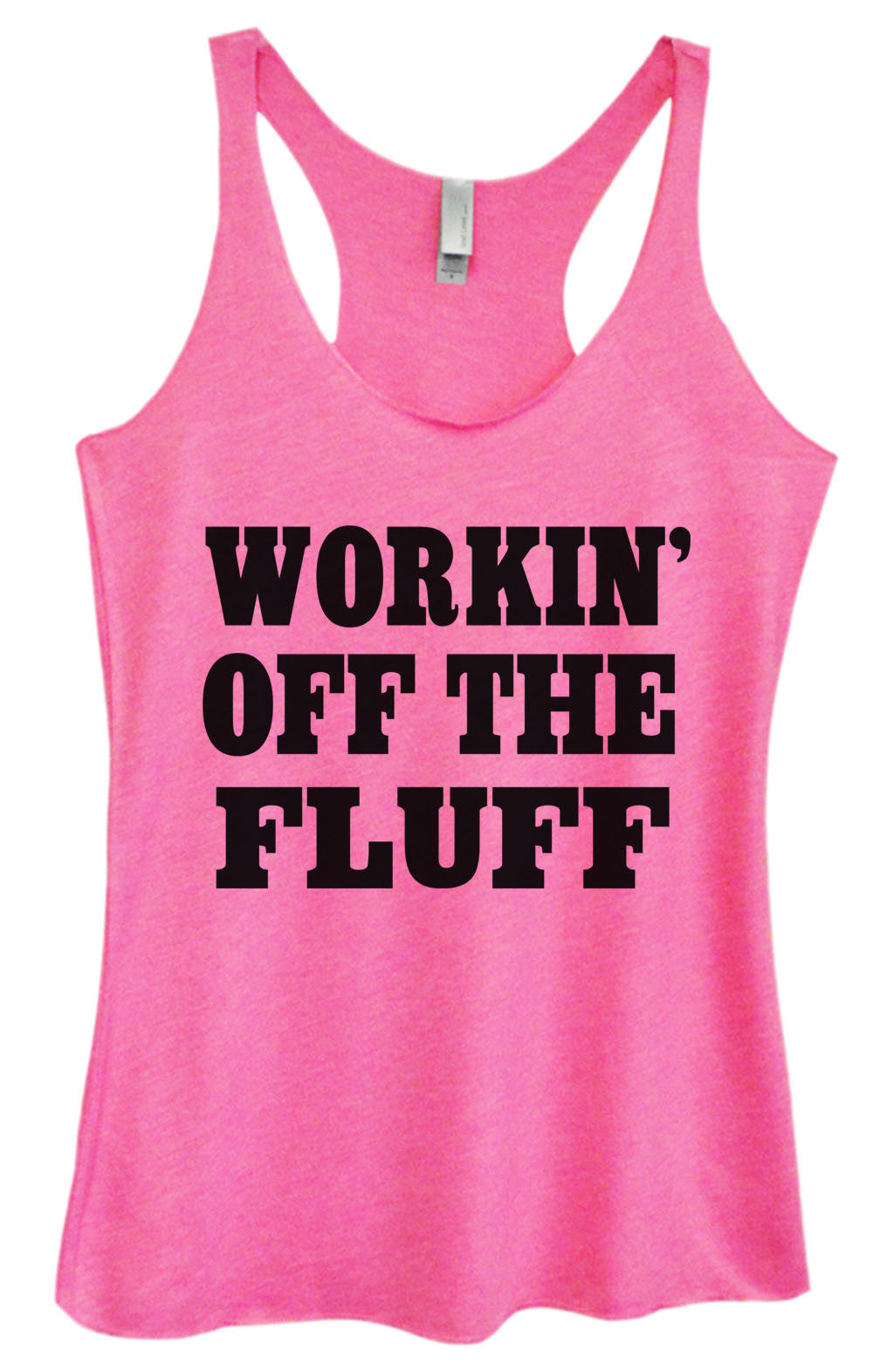 Womens Fashion Triblend Tank Top - Workin' Off The Fluff - Tri-688 - Funny Shirts Tank Tops Burnouts and Triblends  - 3