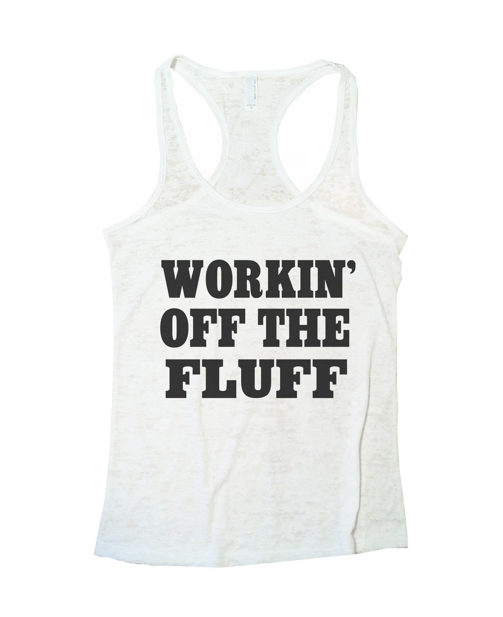 Working Off The Fluff Burnout Tank Top By BurnoutTankTops.com - 688 - Funny Shirts Tank Tops Burnouts and Triblends  - 5