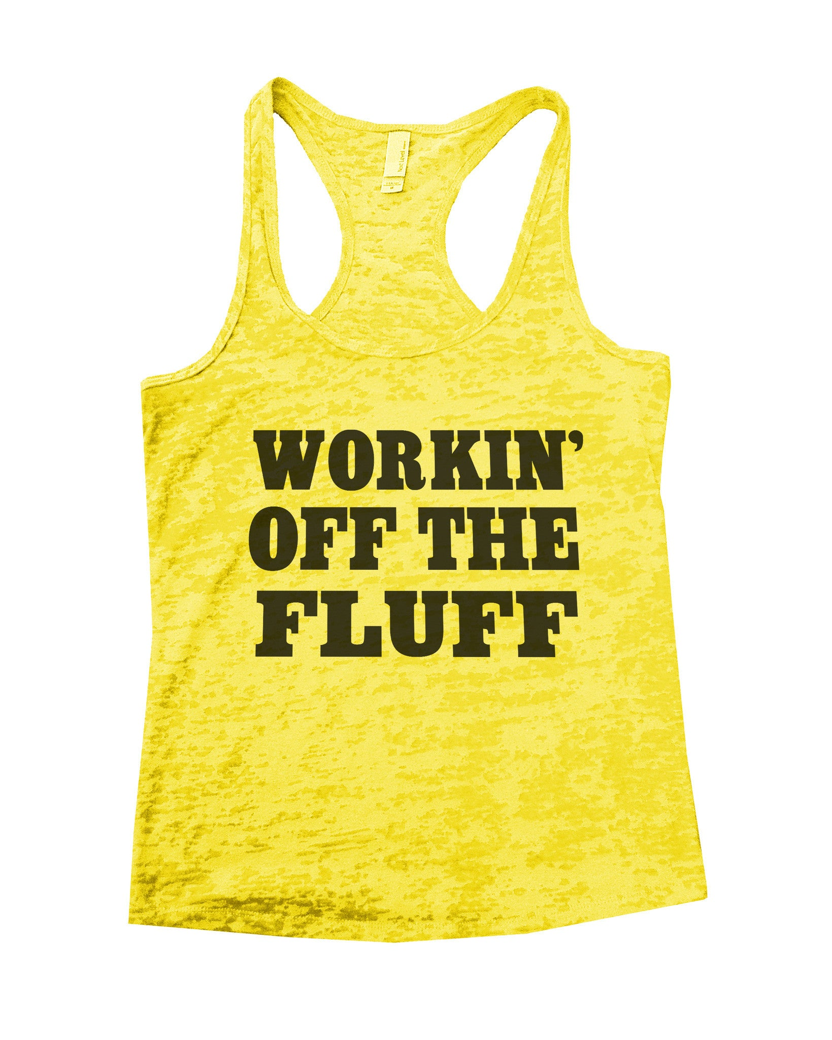 Working Off The Fluff Burnout Tank Top By BurnoutTankTops.com - 688 - Funny Shirts Tank Tops Burnouts and Triblends  - 6