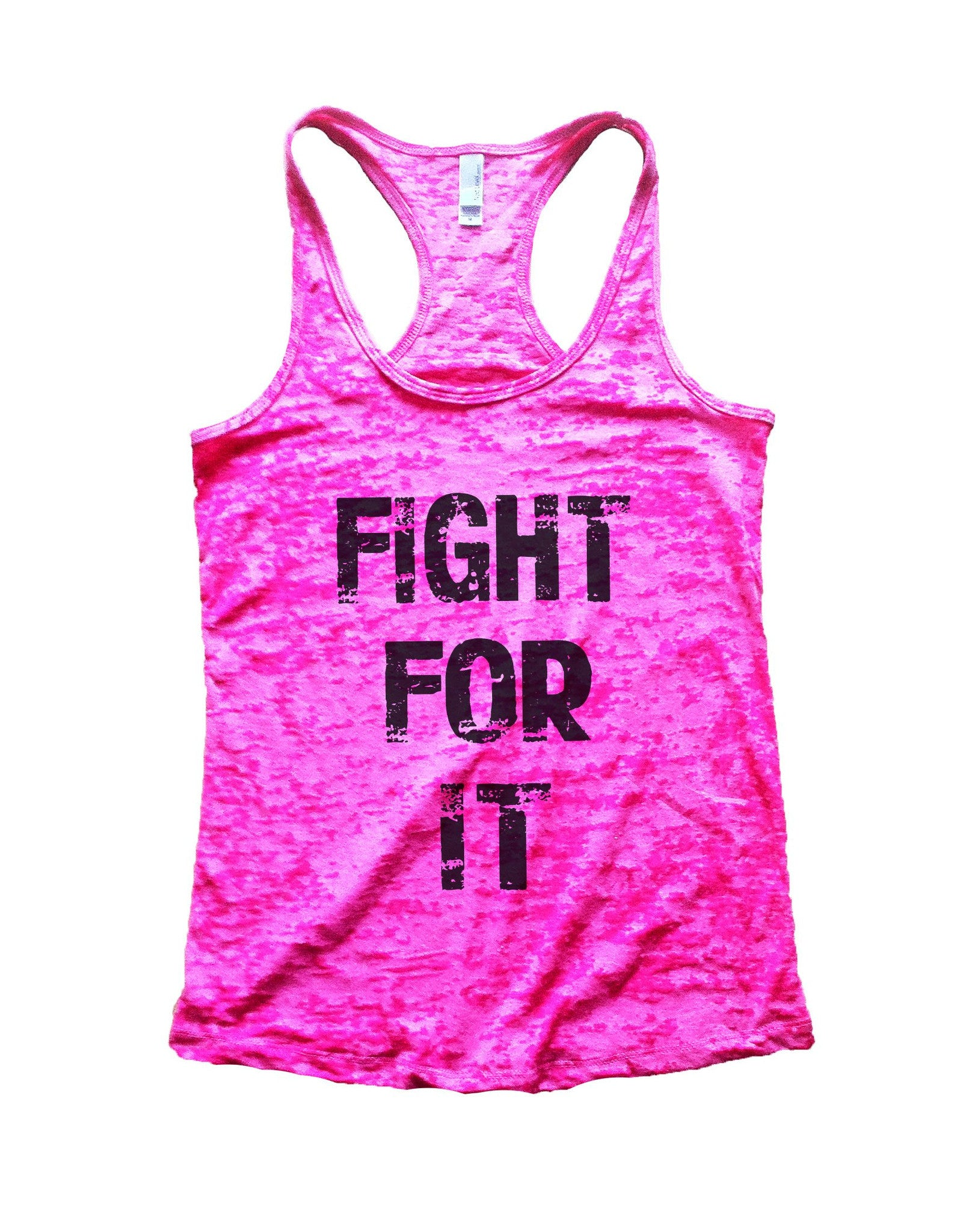 Fight For It Burnout Tank Top By BurnoutTankTops.com - 689 - Funny Shirts Tank Tops Burnouts and Triblends  - 3