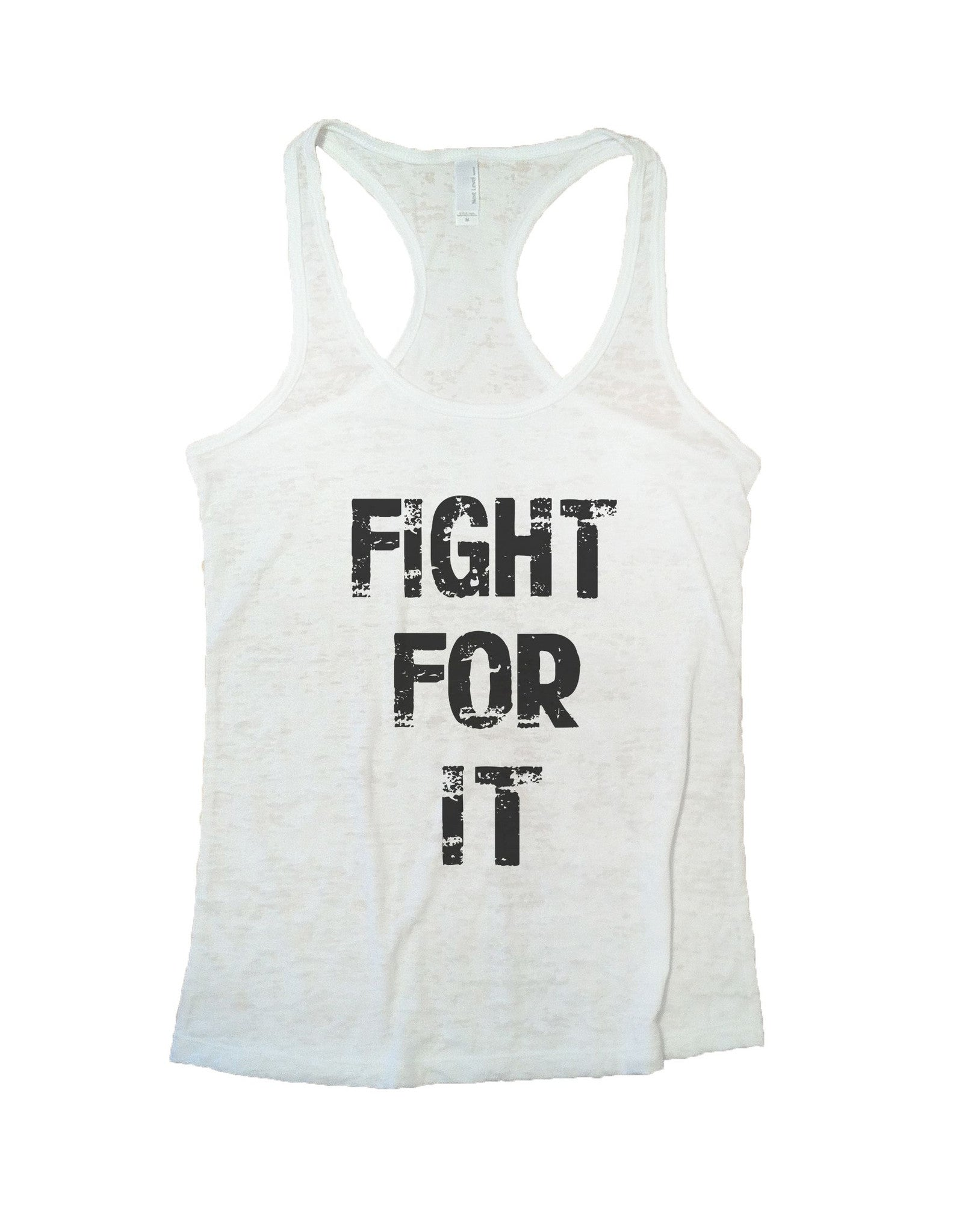 Fight For It Burnout Tank Top By BurnoutTankTops.com - 689 - Funny Shirts Tank Tops Burnouts and Triblends  - 5