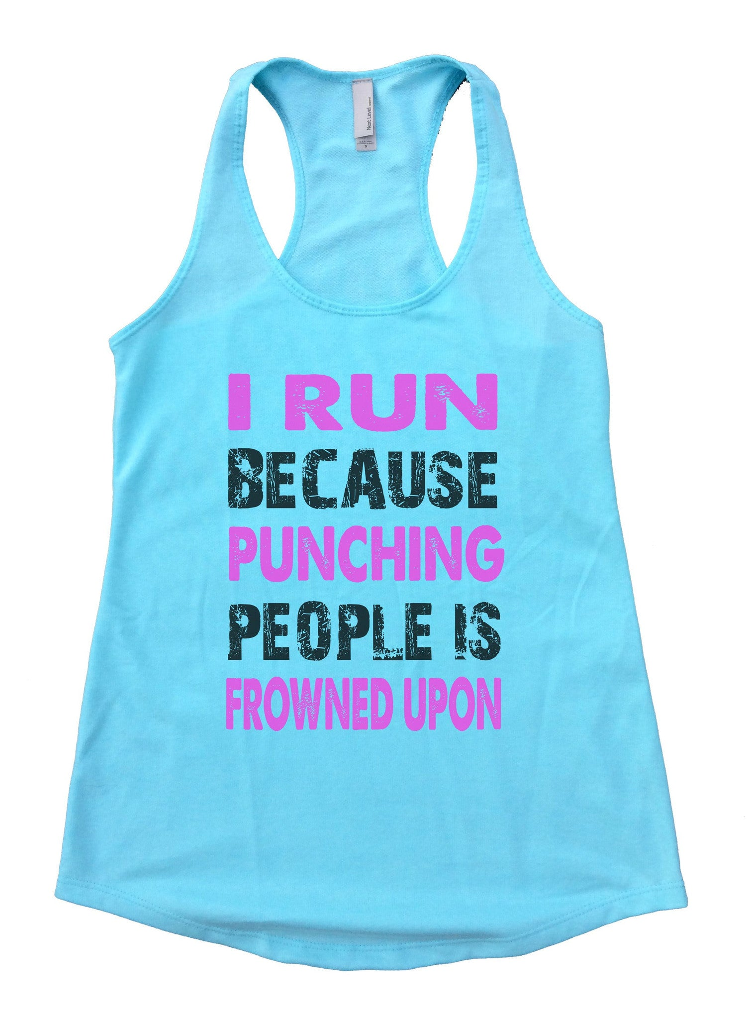 I Run Because Punching People Is Frowned Upon Womens Workout Tank Top F708 - Funny Shirts Tank Tops Burnouts and Triblends  - 1