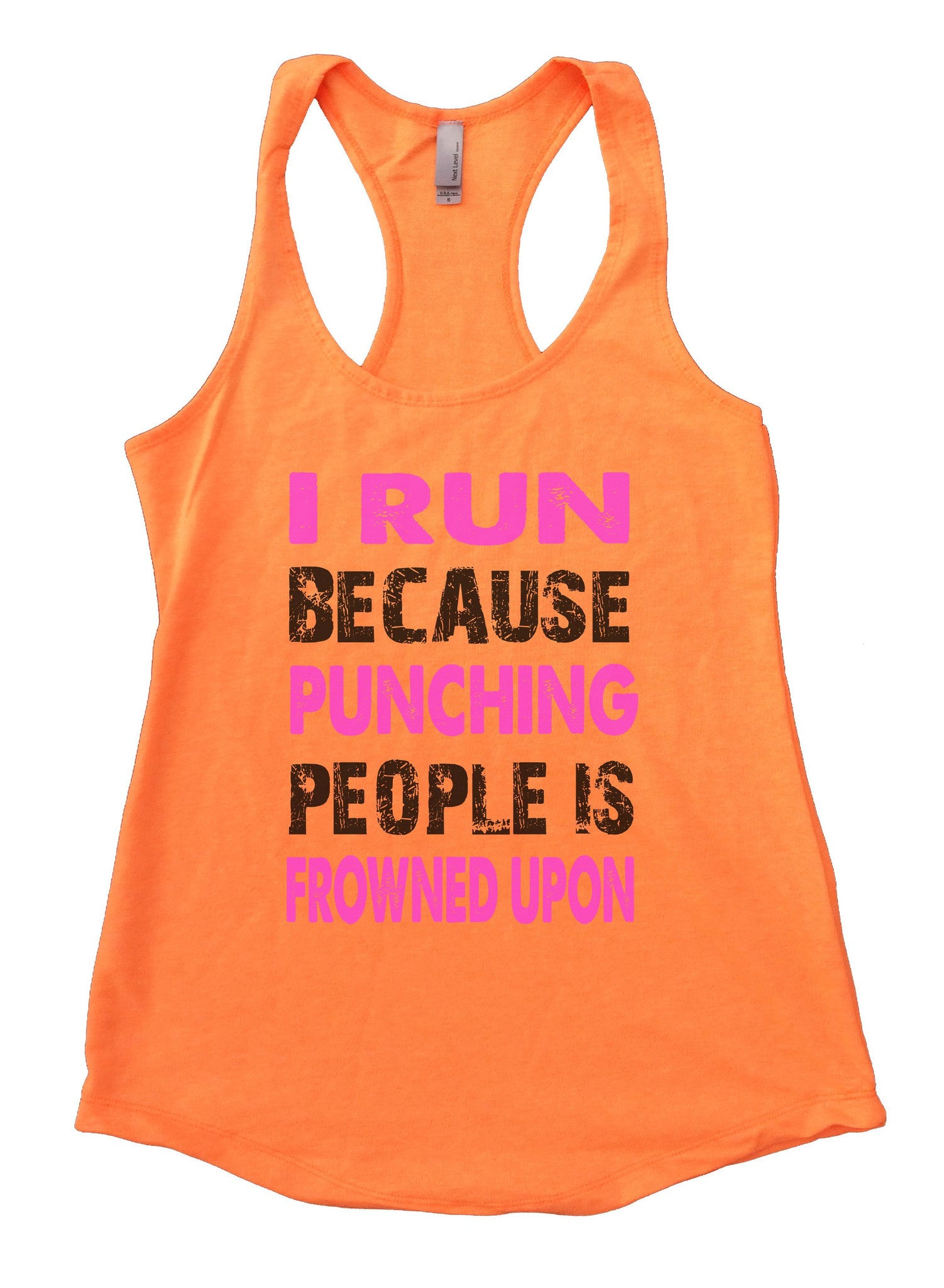 I Run Because Punching People Is Frowned Upon Womens Workout Tank Top F708 - Funny Shirts Tank Tops Burnouts and Triblends  - 6