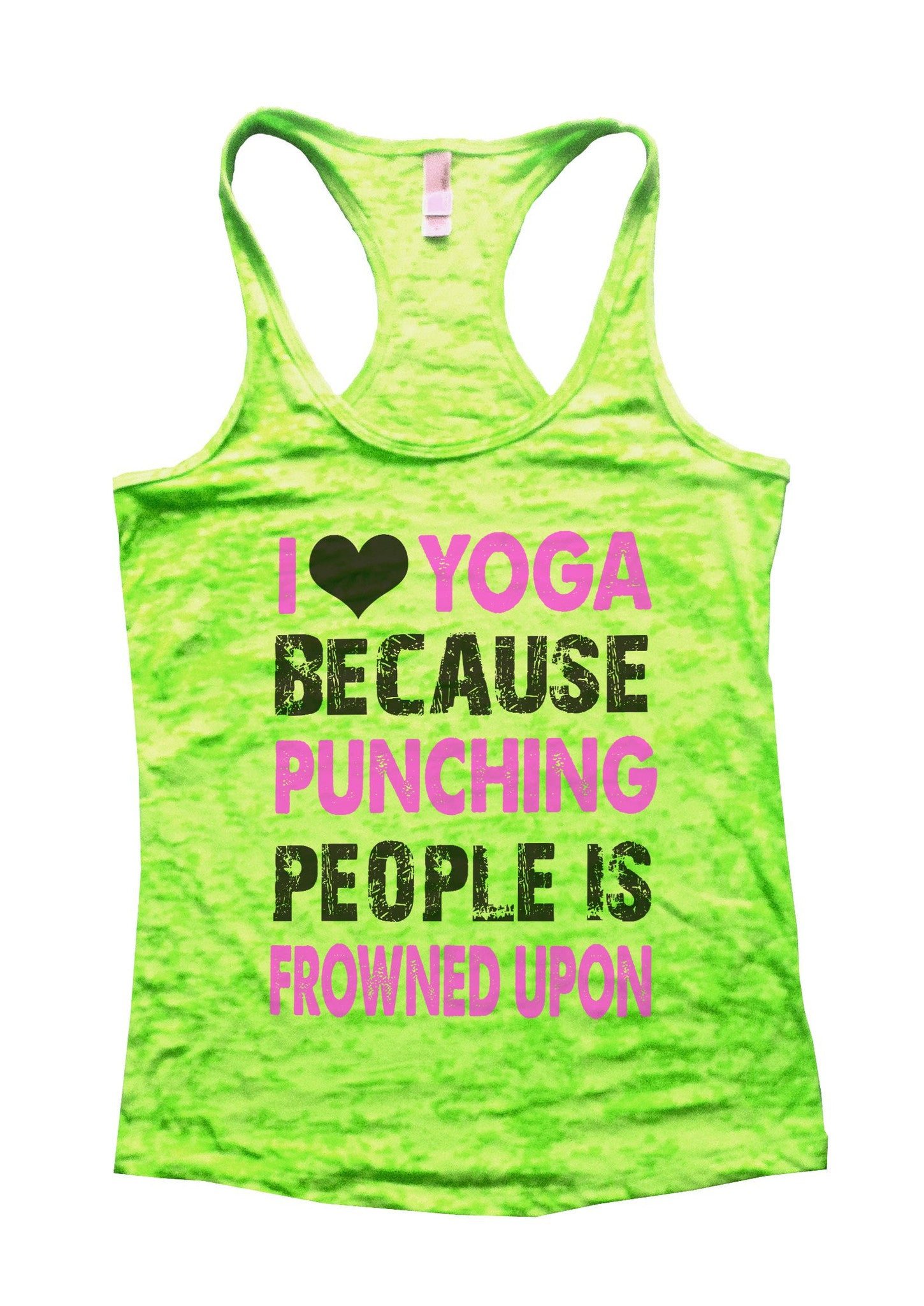 I Love Yoga Because Puncing People Is Frowned Upon Burnout Tank Top By BurnoutTankTops.com - 709 - Funny Shirts Tank Tops Burnouts and Triblends  - 1