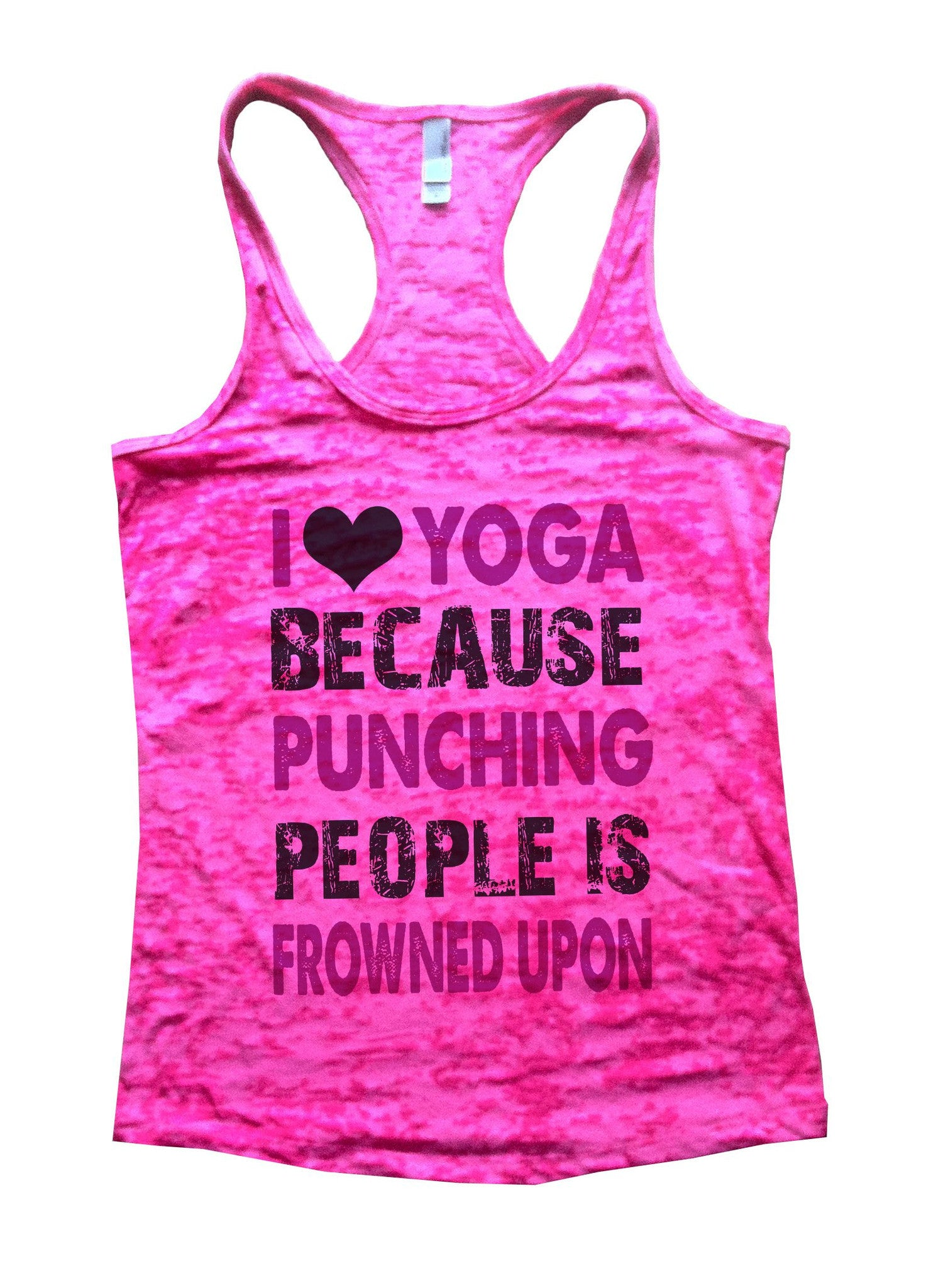 I Love Yoga Because Puncing People Is Frowned Upon Burnout Tank Top By BurnoutTankTops.com - 709 - Funny Shirts Tank Tops Burnouts and Triblends  - 3