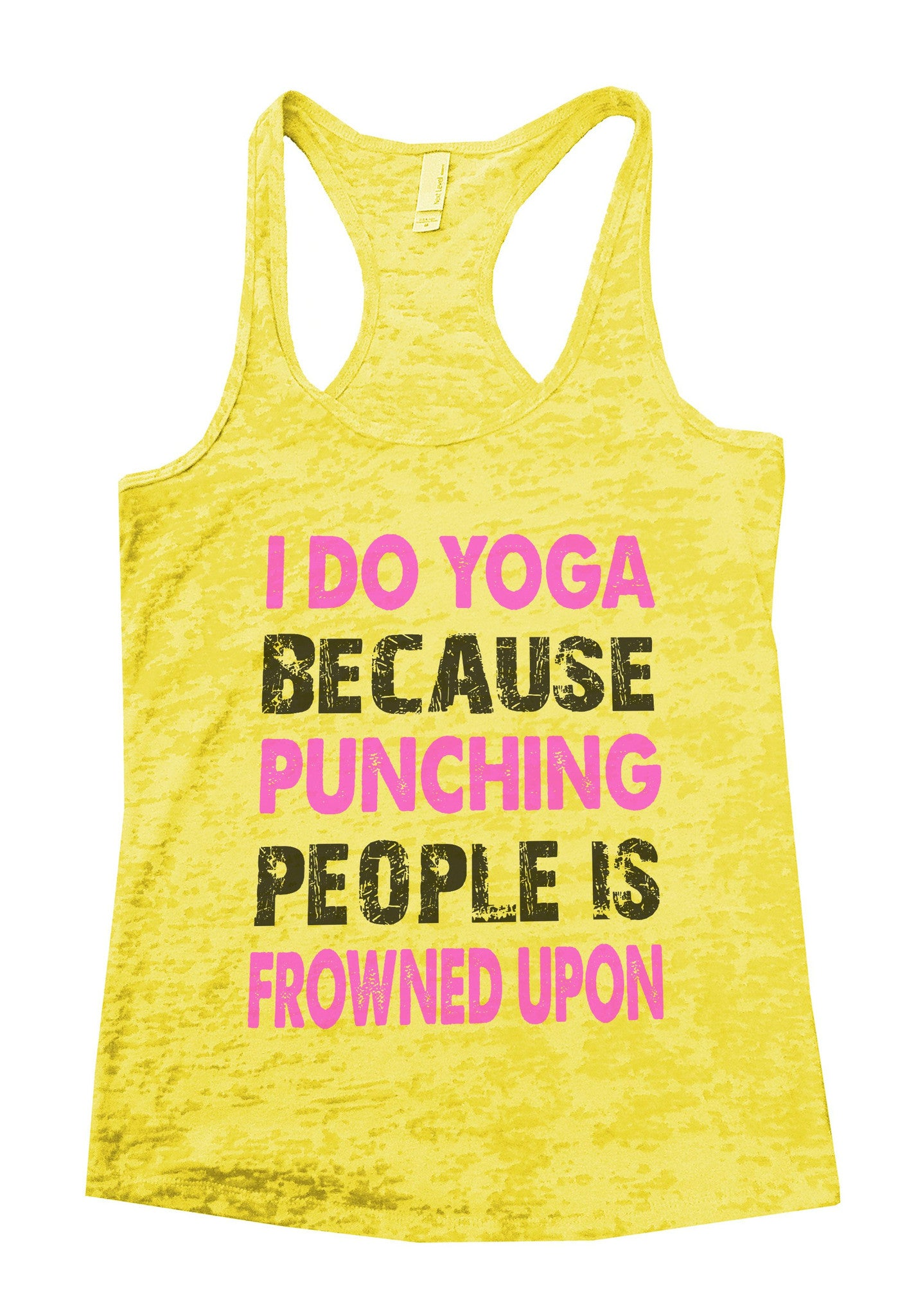 I Do Yoga Because Punching People Is Frowned Upon Burnout Tank Top By BurnoutTankTops.com - 710 - Funny Shirts Tank Tops Burnouts and Triblends  - 4