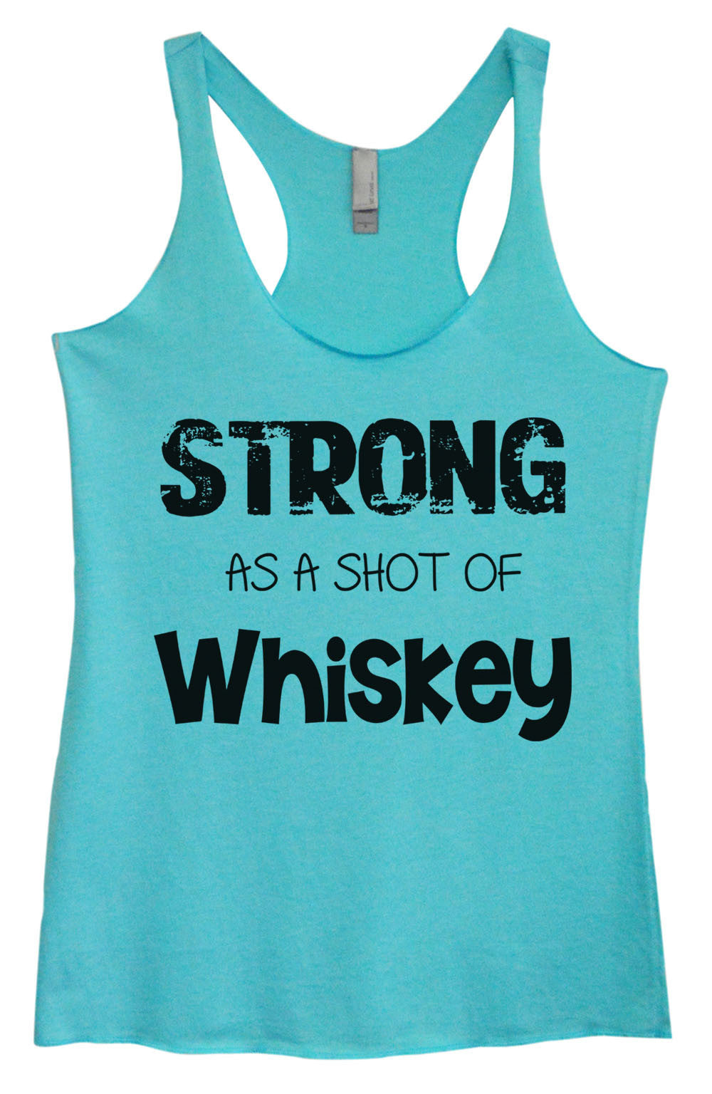 Womens Fashion Triblend Tank Top - Strong As A Shot Of Whiskey - Tri-717 - Funny Shirts Tank Tops Burnouts and Triblends  - 3