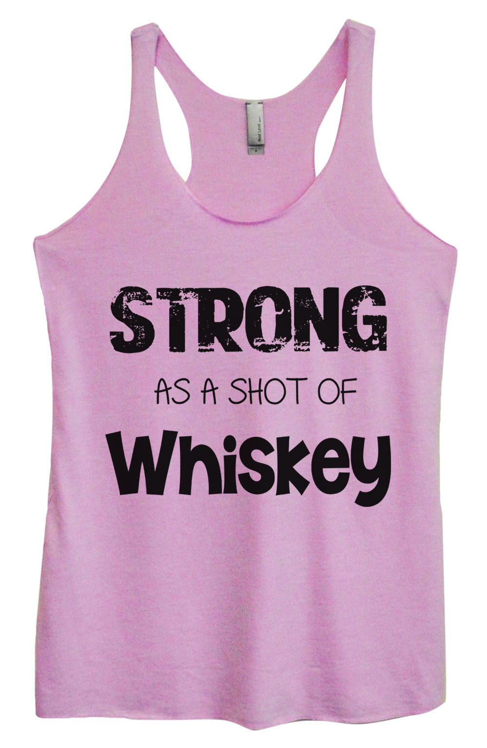 Womens Fashion Triblend Tank Top - Strong As A Shot Of Whiskey - Tri-717 - Funny Shirts Tank Tops Burnouts and Triblends  - 1