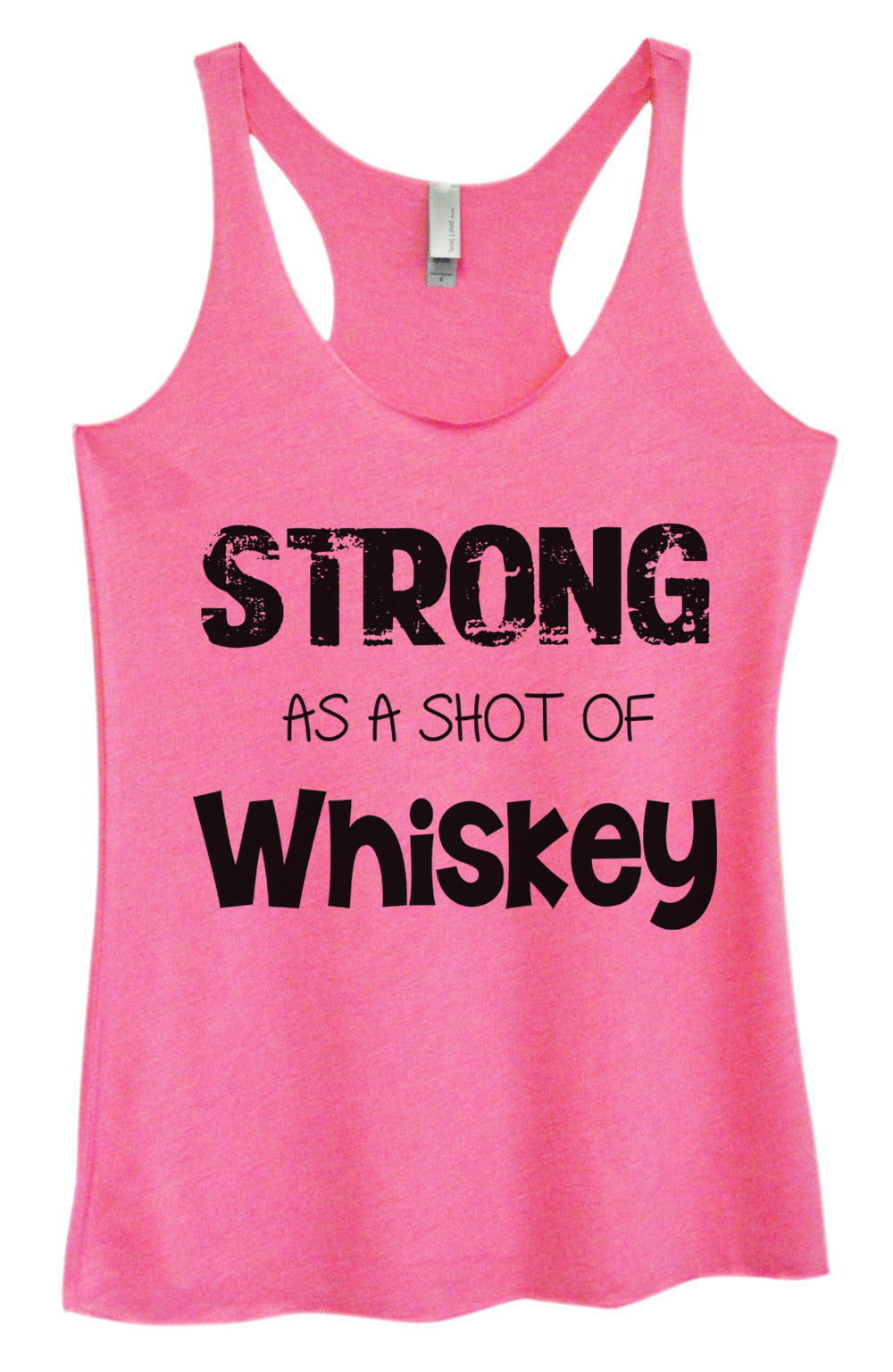 Womens Fashion Triblend Tank Top - Strong As A Shot Of Whiskey - Tri-717 - Funny Shirts Tank Tops Burnouts and Triblends  - 4