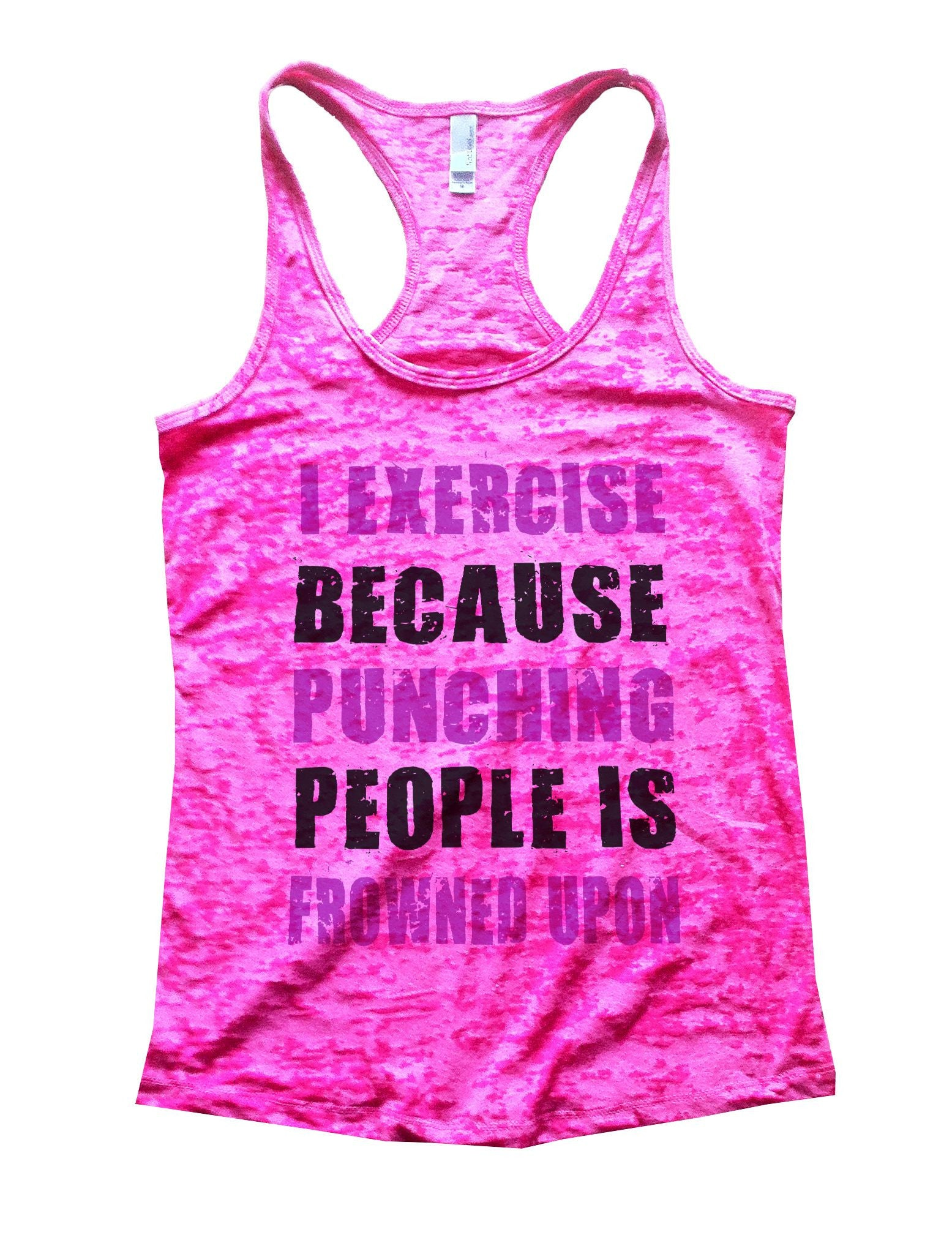 I Exercise Because Punching People Is Frowned Upon Burnout Tank Top By BurnoutTankTops.com - 718 - Funny Shirts Tank Tops Burnouts and Triblends  - 3