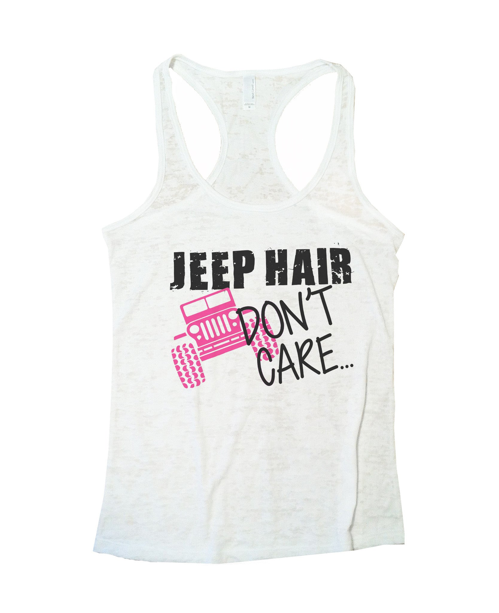 Jeep Hair Dont Care Jeep Lovers Tank Burnout Tank Top by BurnoutTankTops.com - 729 - Funny Shirts Tank Tops Burnouts and Triblends  - 5