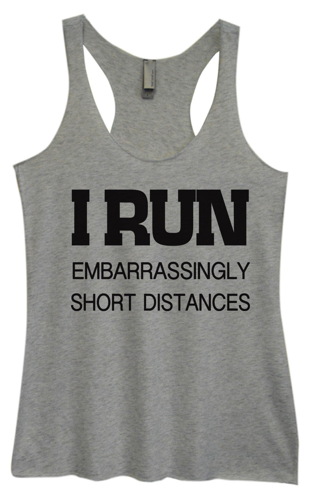 Womens Fashion Triblend Tank Top - I Run Embarrassingly Short Distances - Tri-733 - Funny Shirts Tank Tops Burnouts and Triblends  - 1