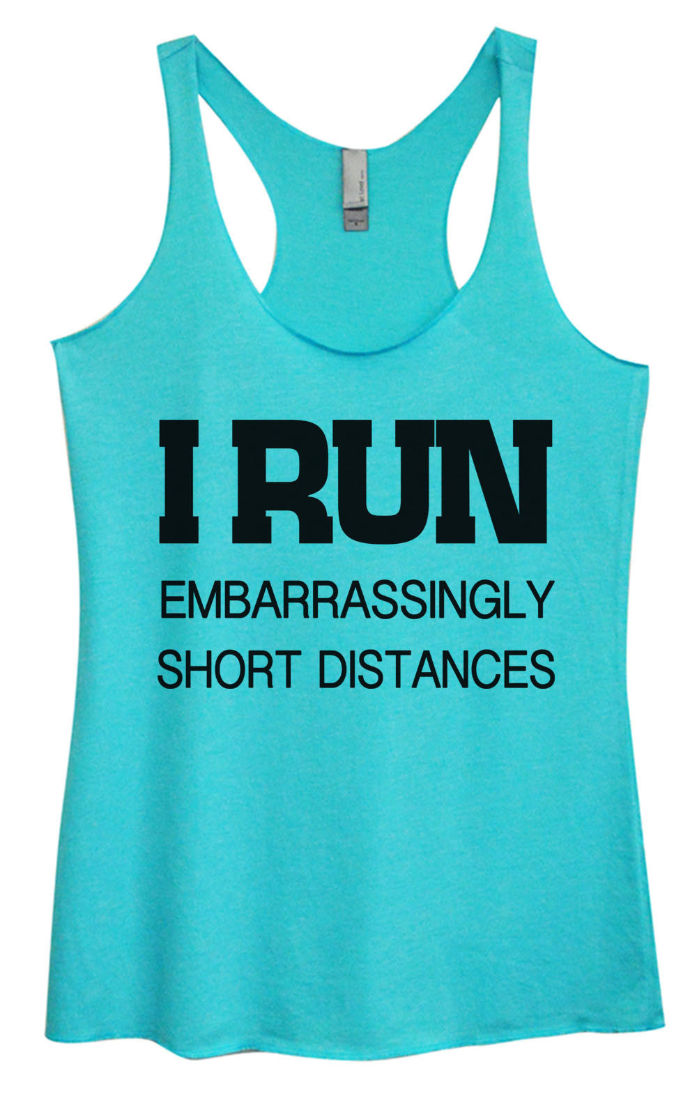 Womens Fashion Triblend Tank Top - I Run Embarrassingly Short Distances - Tri-733 - Funny Shirts Tank Tops Burnouts and Triblends  - 2