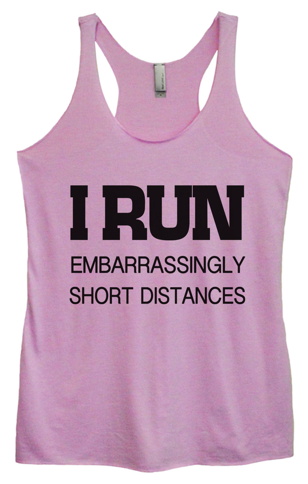 Womens Fashion Triblend Tank Top - I Run Embarrassingly Short Distances - Tri-733 - Funny Shirts Tank Tops Burnouts and Triblends  - 3