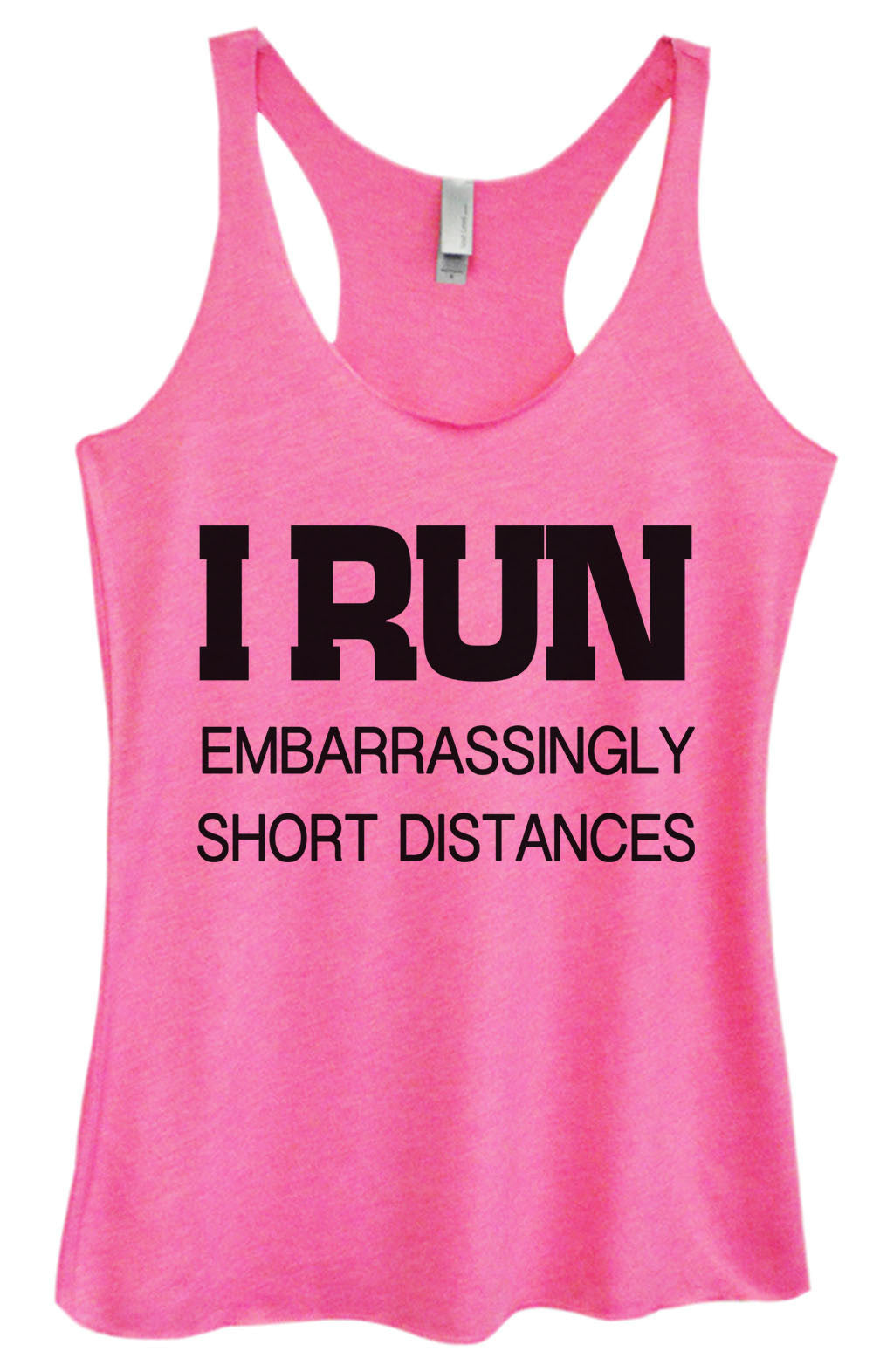 Womens Fashion Triblend Tank Top - I Run Embarrassingly Short Distances - Tri-733 - Funny Shirts Tank Tops Burnouts and Triblends  - 4