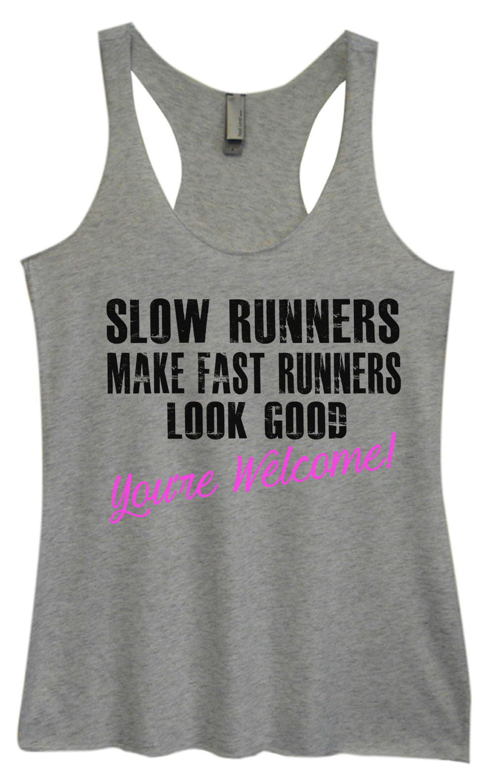 Womens Fashion Triblend Tank Top - Slow Runnres Make Fast Runners Look Good You're Welcome! - Tri-735 - Funny Shirts Tank Tops Burnouts and Triblends  - 2