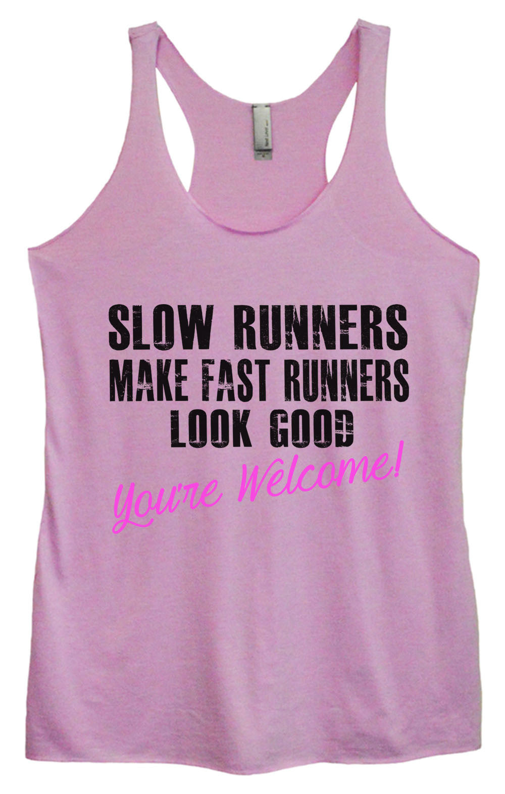 Womens Fashion Triblend Tank Top - Slow Runnres Make Fast Runners Look Good You're Welcome! - Tri-735 - Funny Shirts Tank Tops Burnouts and Triblends  - 3