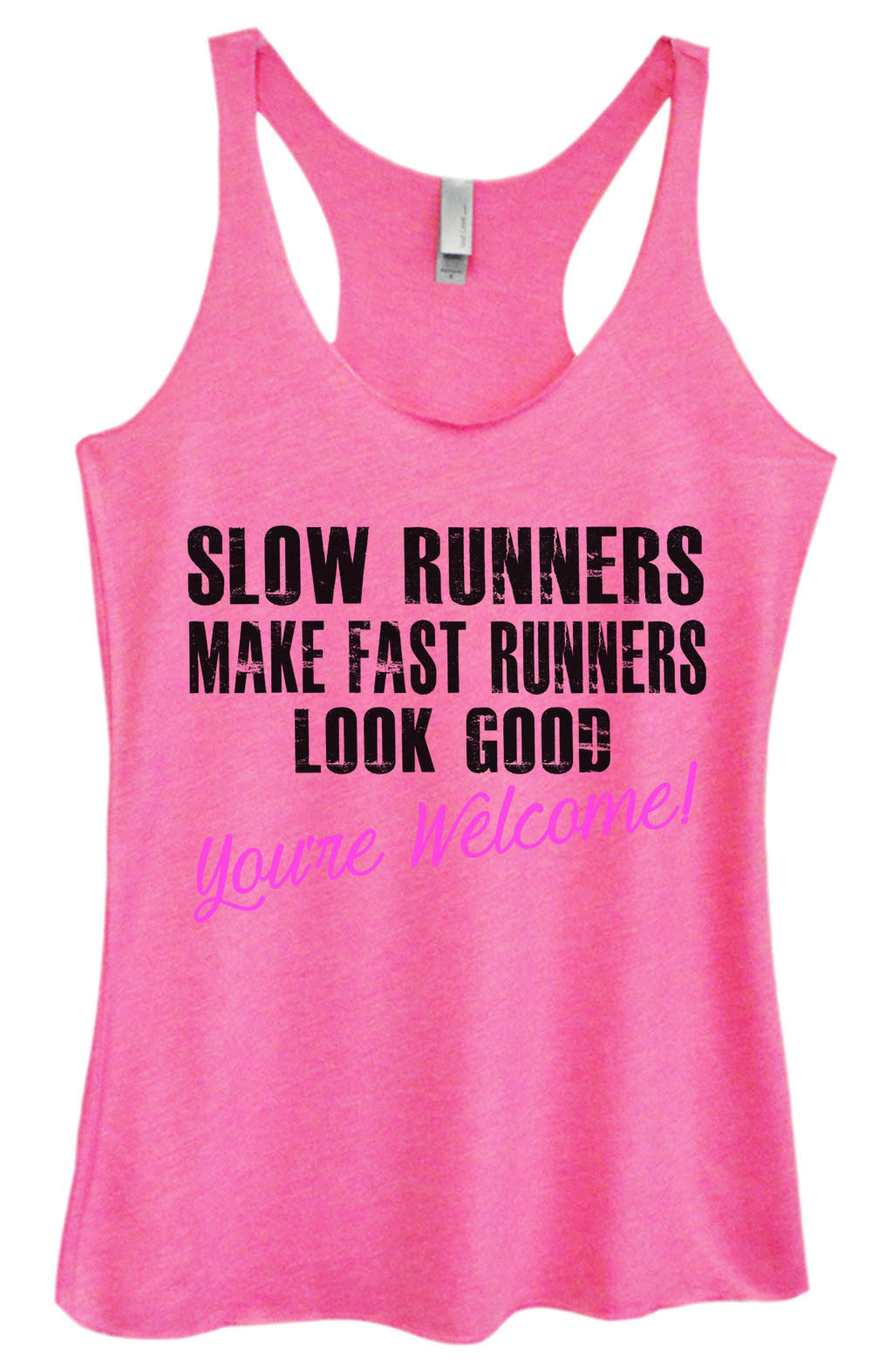 Womens Fashion Triblend Tank Top - Slow Runnres Make Fast Runners Look Good You're Welcome! - Tri-735 - Funny Shirts Tank Tops Burnouts and Triblends  - 1