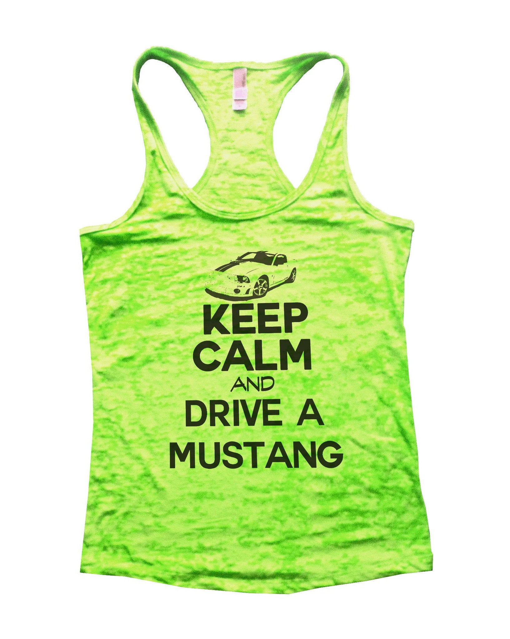Keep Calm And Drive A Mustang Burnout Tank Top By BurnoutTankTops.com - 739 - Funny Shirts Tank Tops Burnouts and Triblends  - 2