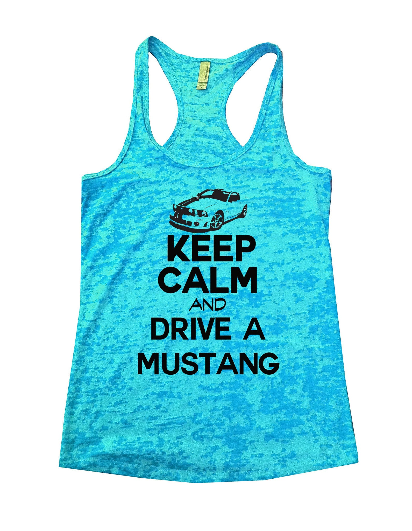 Keep Calm And Drive A Mustang Burnout Tank Top By BurnoutTankTops.com - 739 - Funny Shirts Tank Tops Burnouts and Triblends  - 4